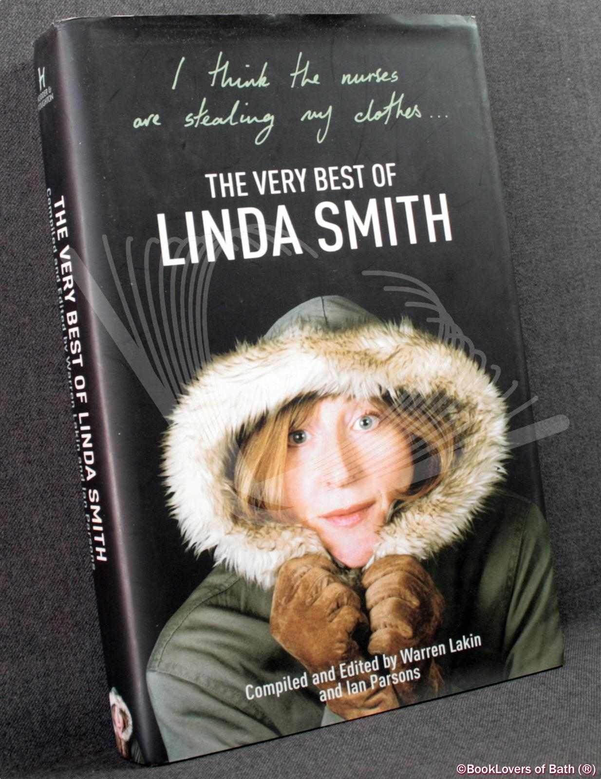 I Think the Nurses Are Stealing My Clothes: The Very Best of Linda Smith - Compiled, edited by Warren Lakin & Ian Parsons