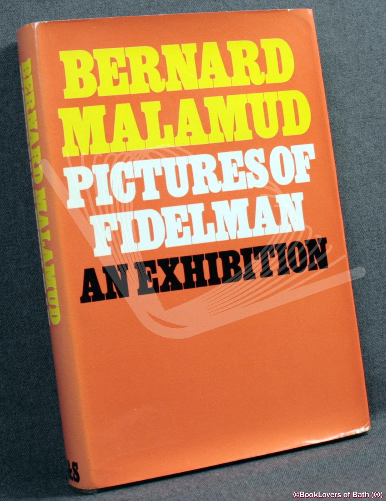 Pictures of Fidelman: An Exhibition - Bernard Malamud