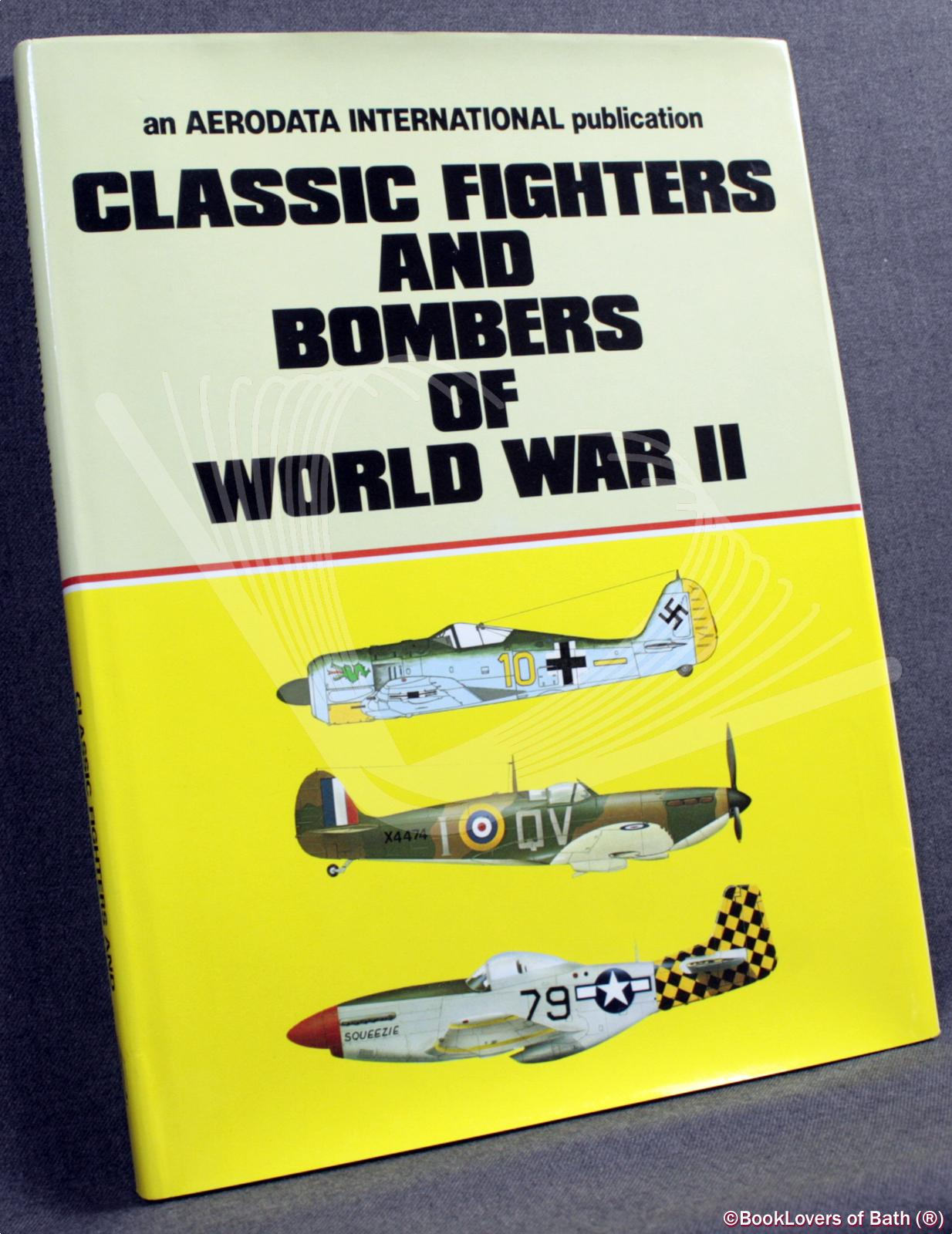 Classic Fighters and Bombers of World War II - Various