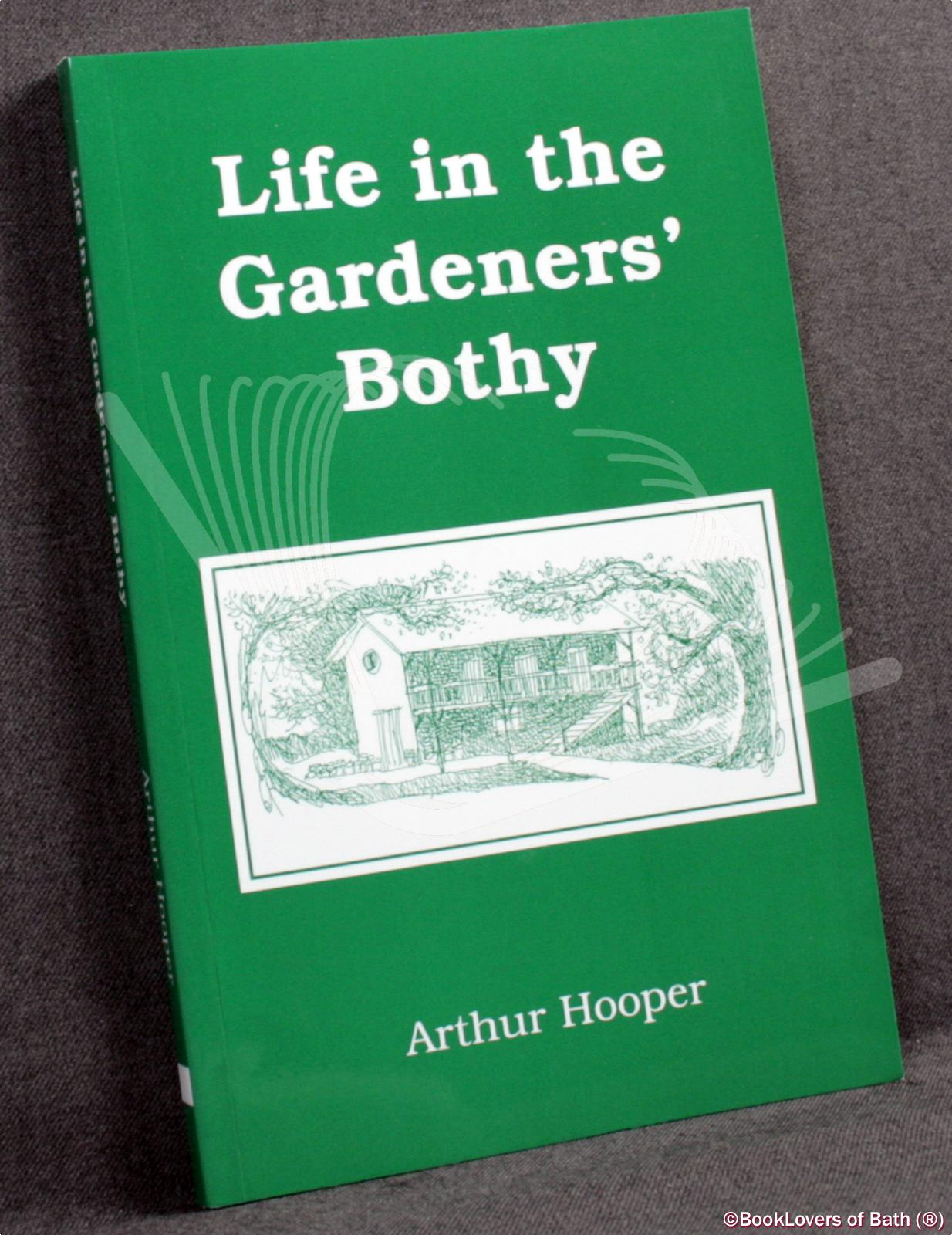 Life in the Gardeners' Bothy - Arthur Hooper