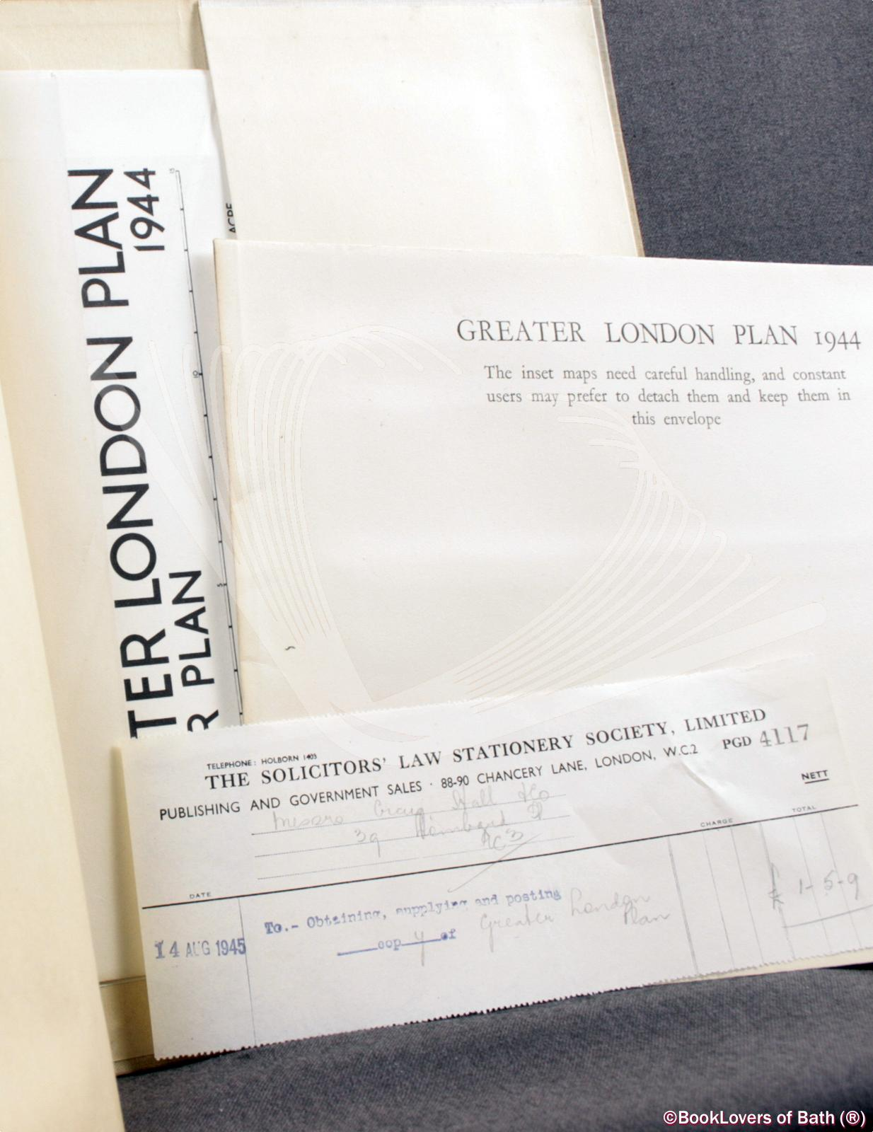 Greater London Plan 1944: A Report Prepared On Behalf of the Standing Conference On London Regional Planning by Professor Abercrombie At the Request of the Minister of Town and Country Planning - Patrick Abercrombie