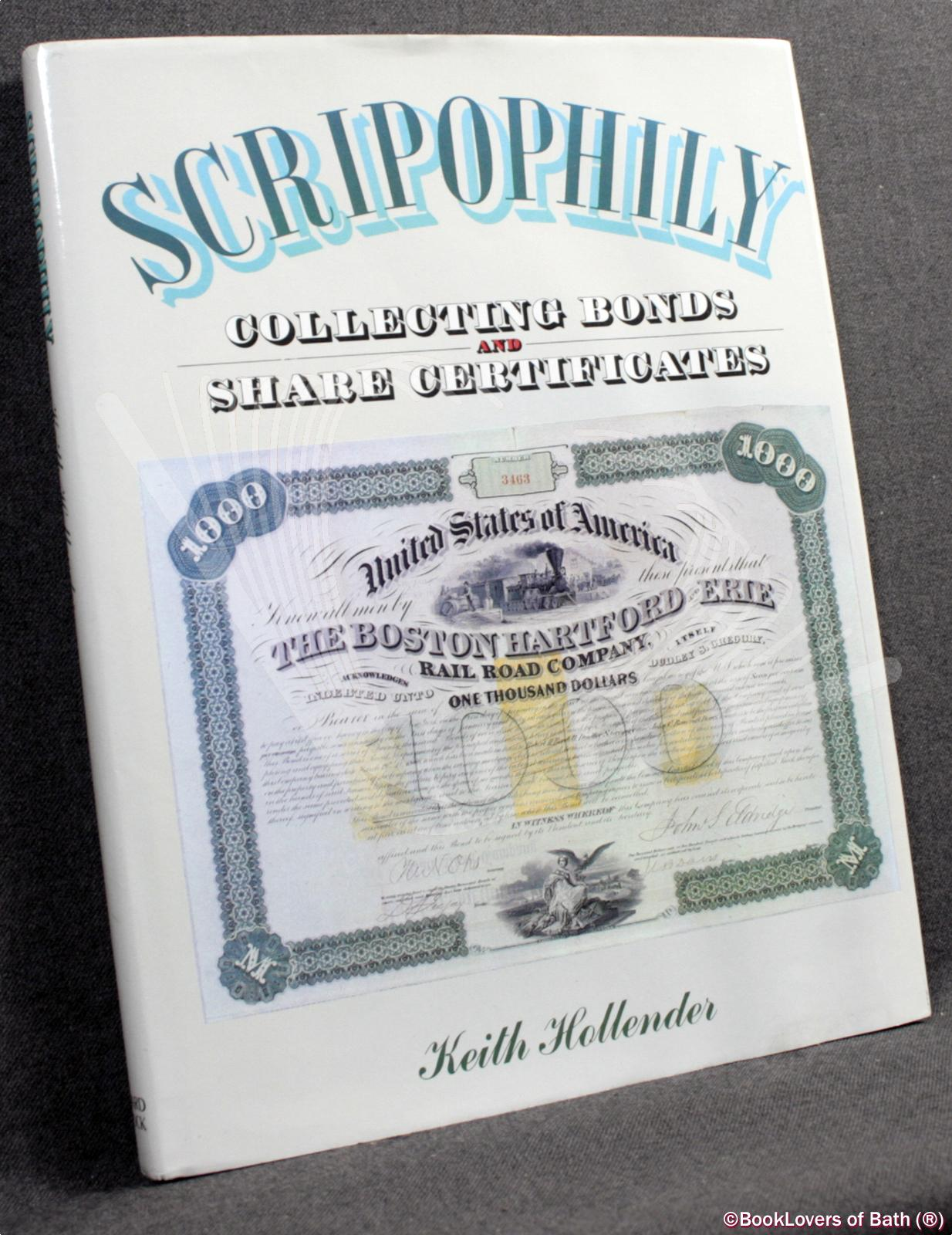 Scripophily: Collecting Bond and Share Certificates - Keith Hollender