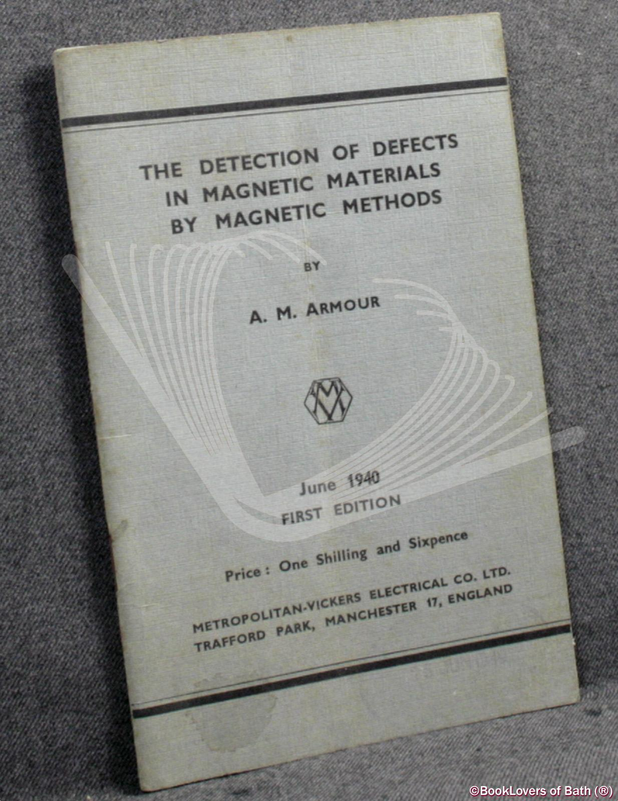 The Detection of Defects in Magnetic Materials by Magnetic Methods - A. M. Armour
