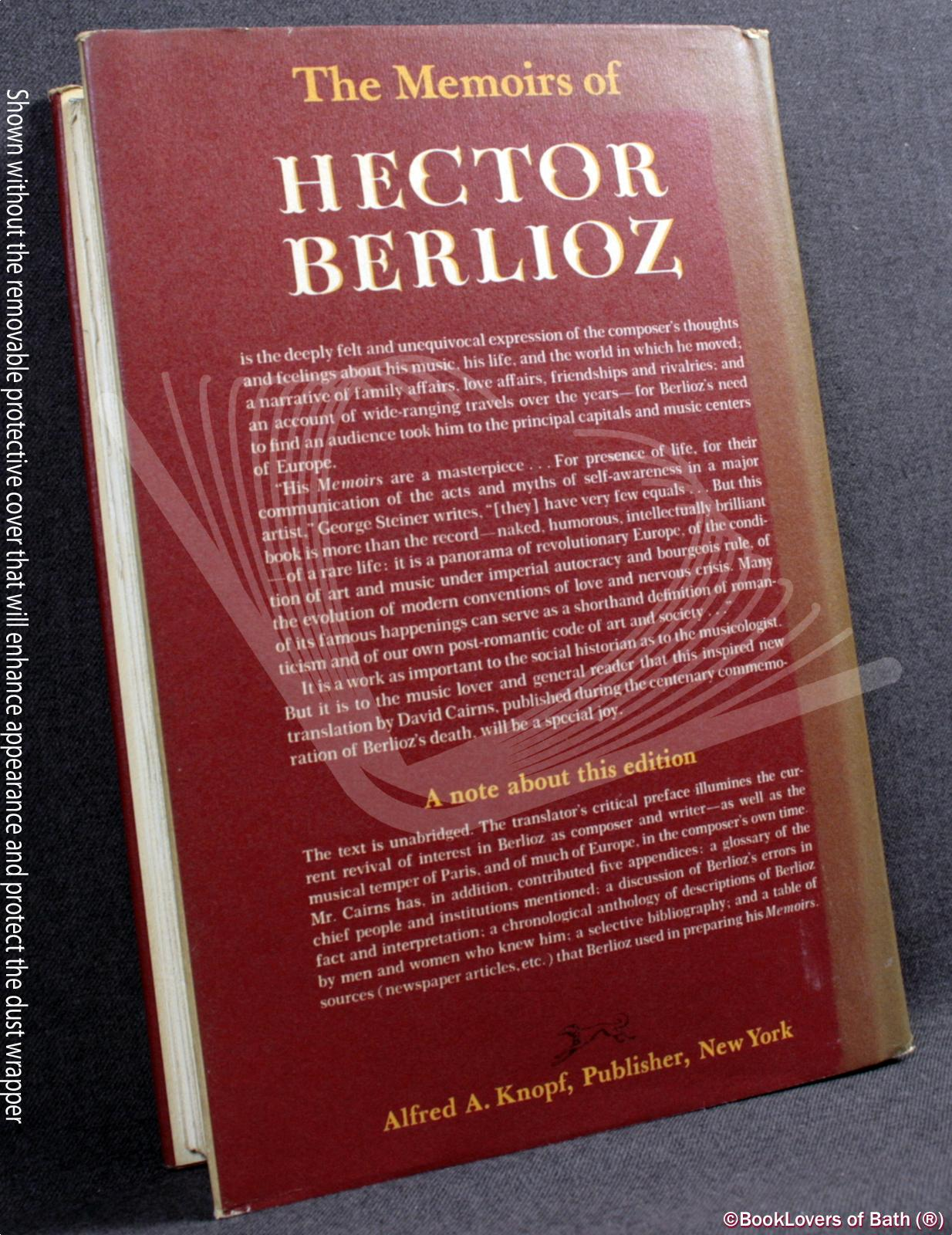 The Memoirs of Hector Berlioz: Member of the French Institute: Including His Travels in Italy, Germany, Italy, Russia, and England 1803-1965 - Hector Berlioz