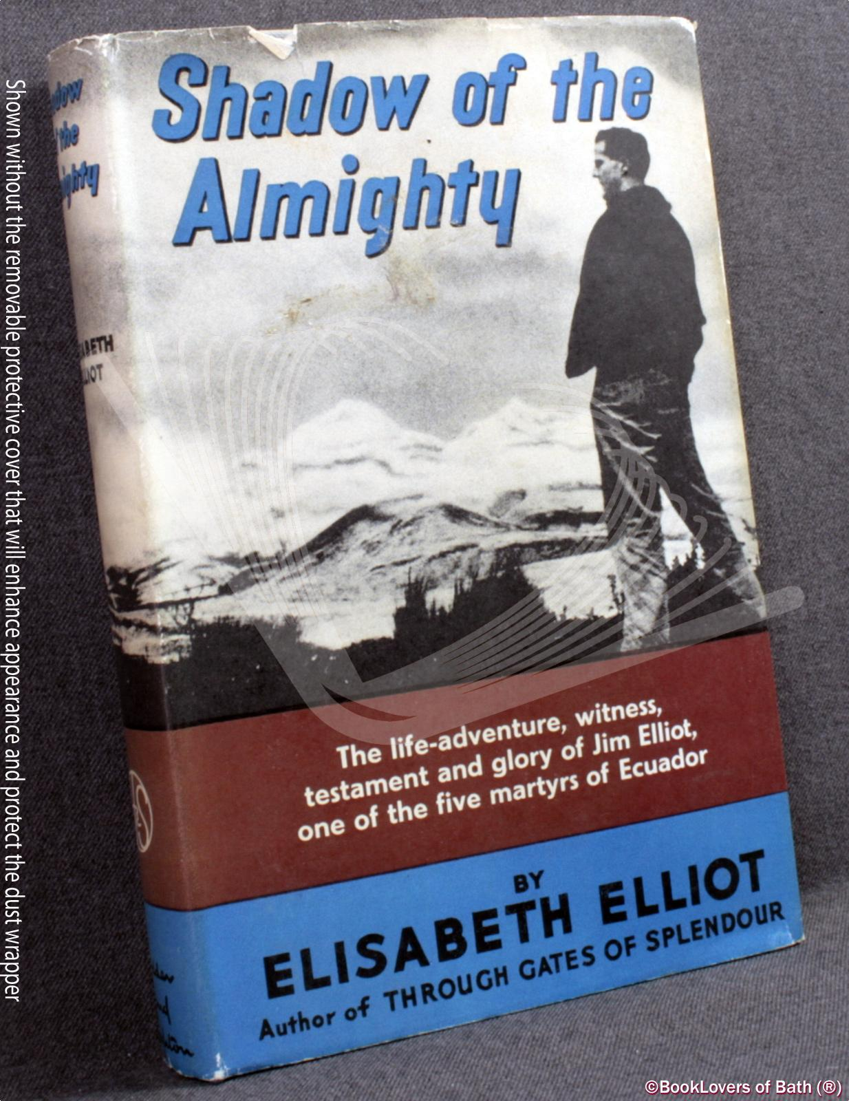 Shadow of the Almighty: The Life and Testament of Jim Elliot - Elisabeth Elliot