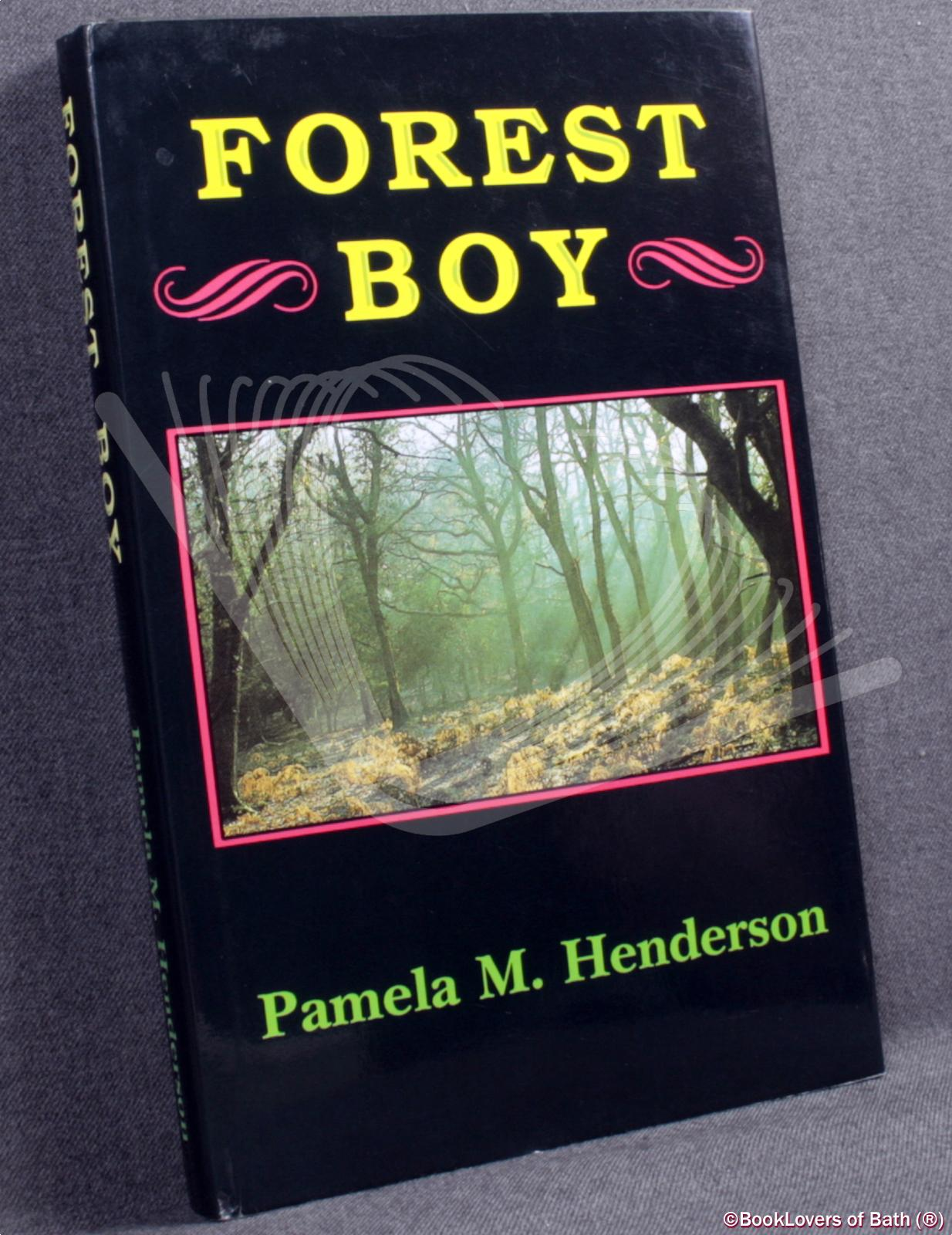 Forest Boy: A Factual Account of Life in the New Forest in the Early 1900s - Pamela Henderson
