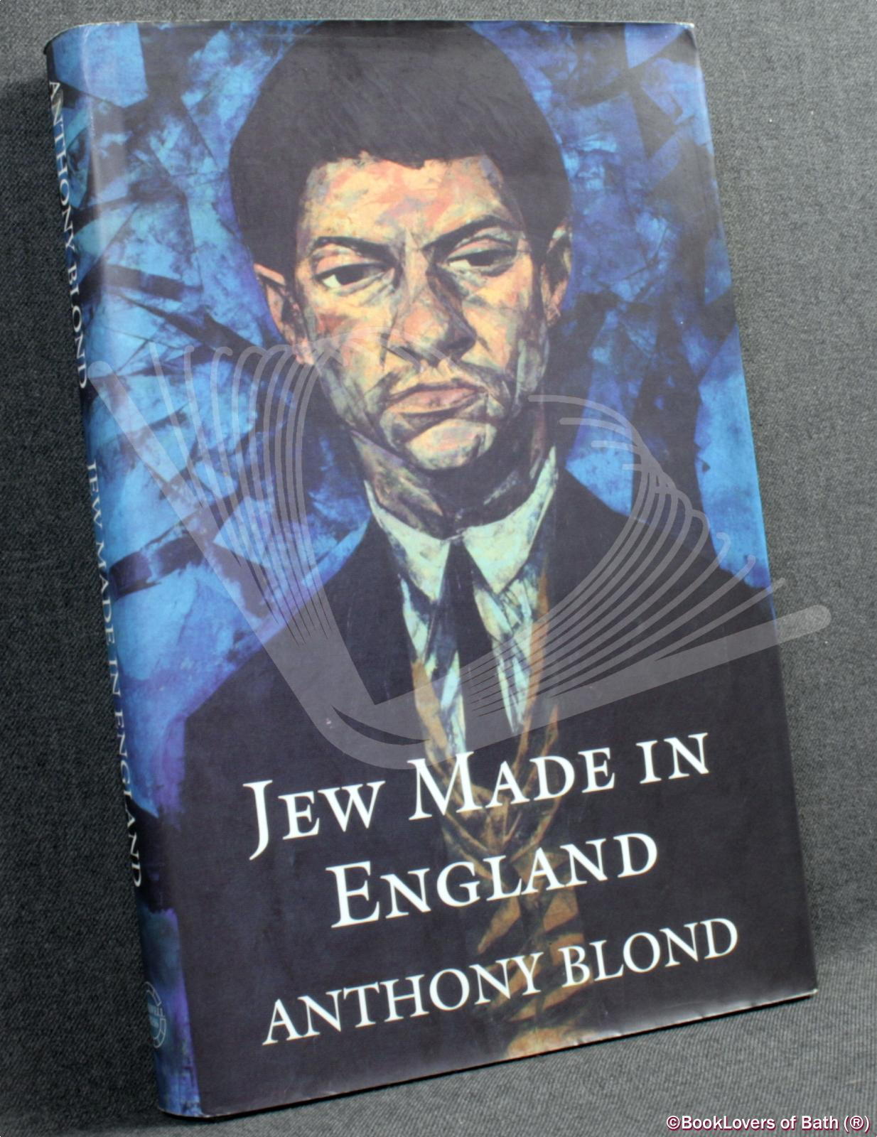 Jew Made in England - Anthony Blond