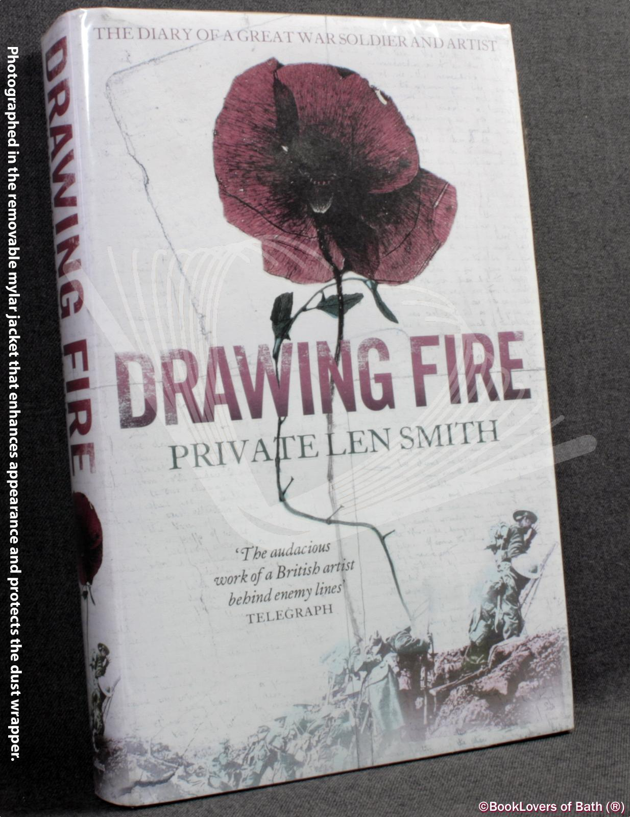 Drawing Fire: The Diary of a Great War Soldier and Artist - Len Smith