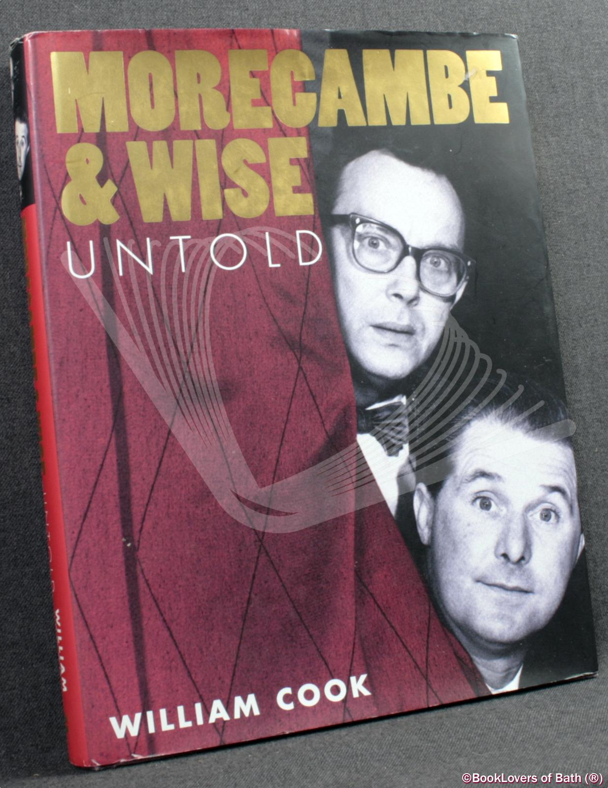Morecambe and Wise Untold - William Cook