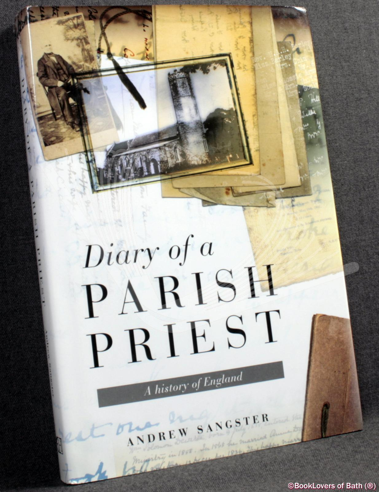 Diary of a Parish Priest: A History of England - Andrew Sangster