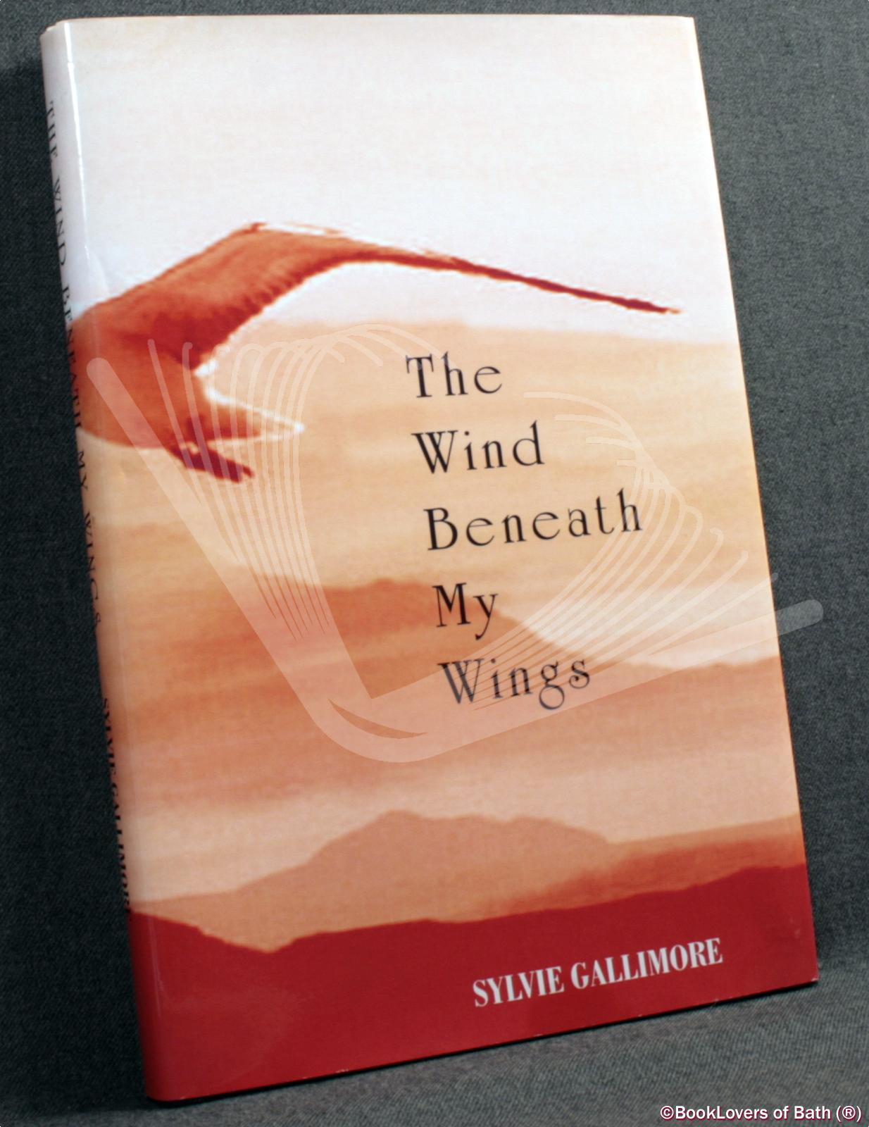 The Wind Beneath My Wings - Sylvie Gallimore