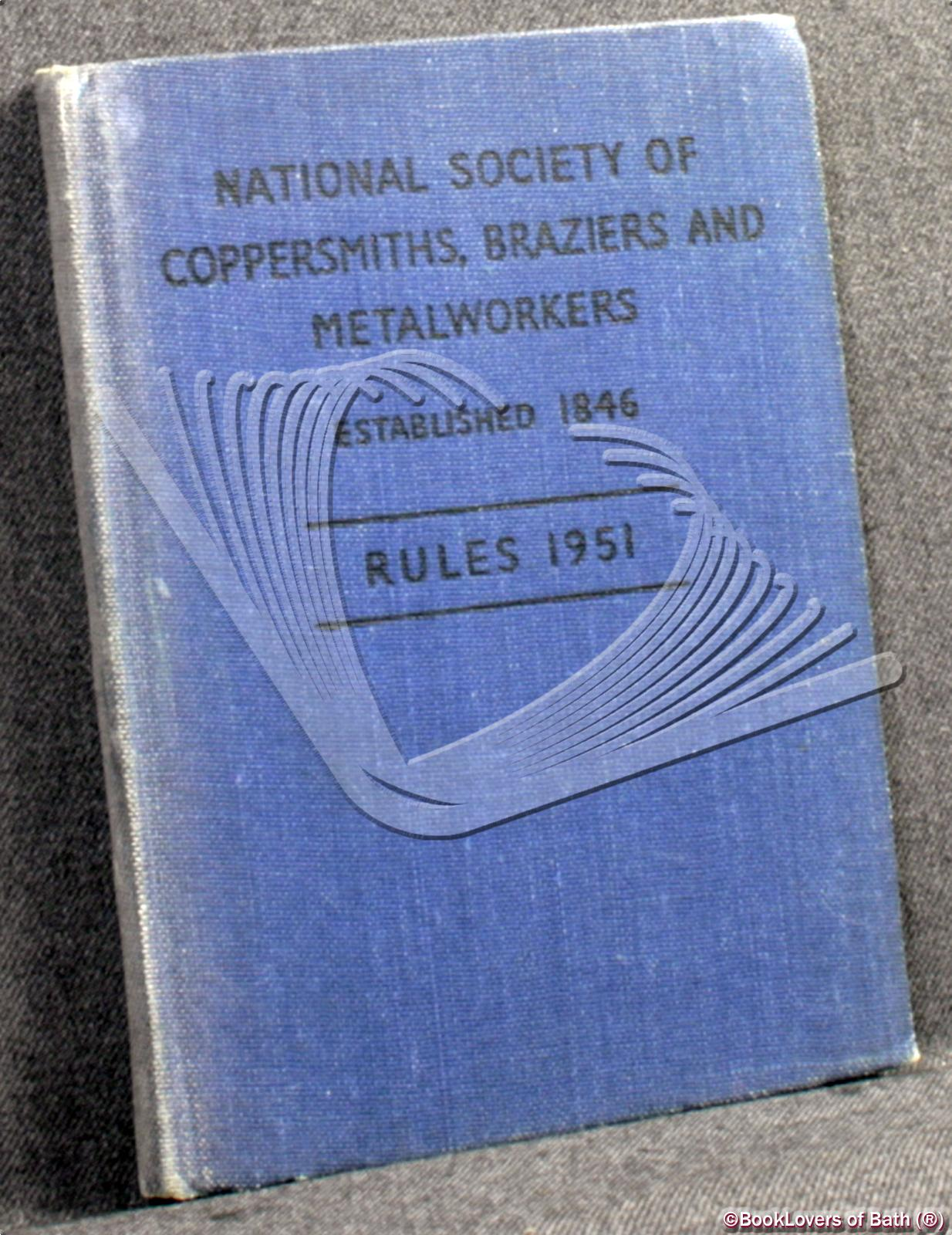 Rules of the National Society of Coppersmiths, Braziers, and Metalworkers - Anon.