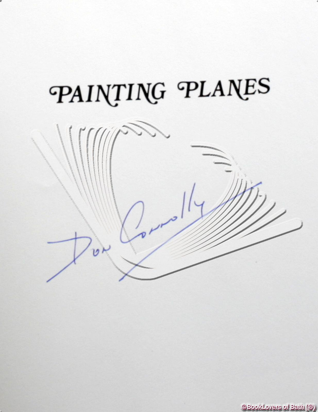 Painting Planes: The Aviation Art of Don Connolly Don Connolly