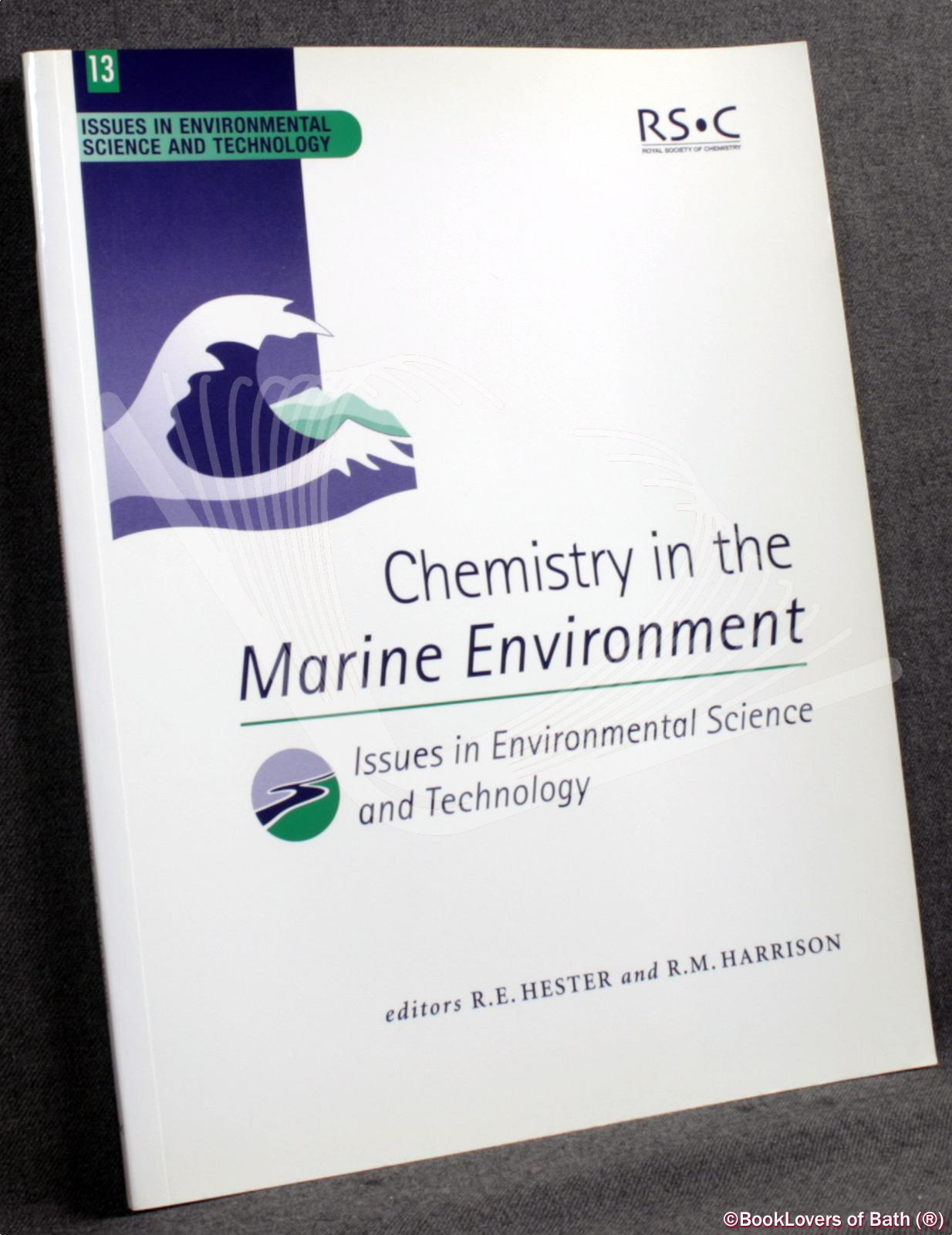 Chemistry in the Marine Environment - Edited by R. E. Hester & R. M. Harrison