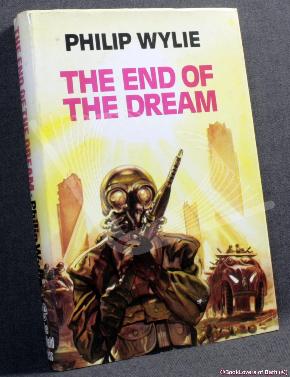The End of the Dream - Philip Wylie