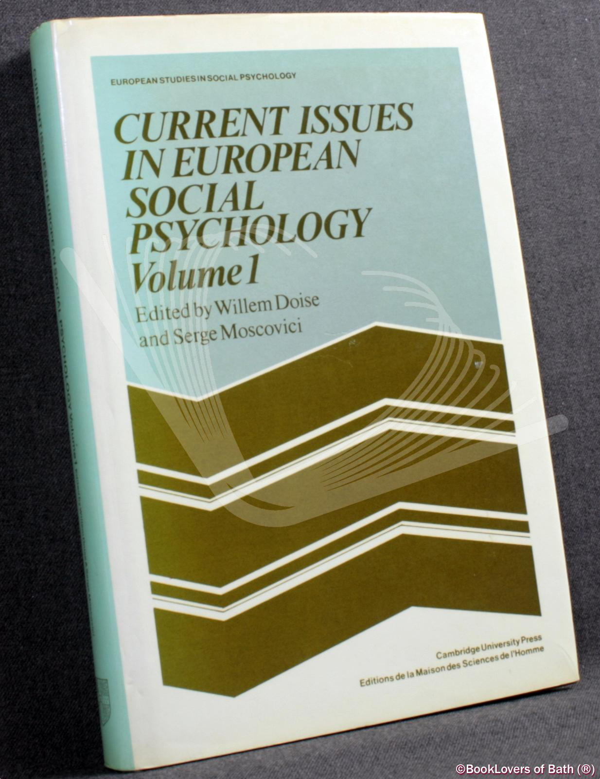 Current Issues in European Social Psychology Volume 1 - Edited by Willem Doise & Serge Moscovici