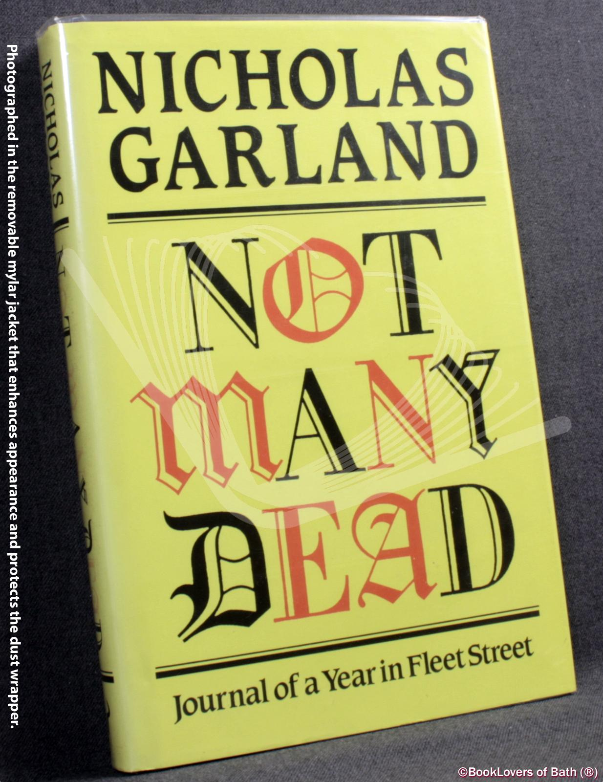 Not Many Dead: Journal of a Year in Fleet Street - Nicholas Garland