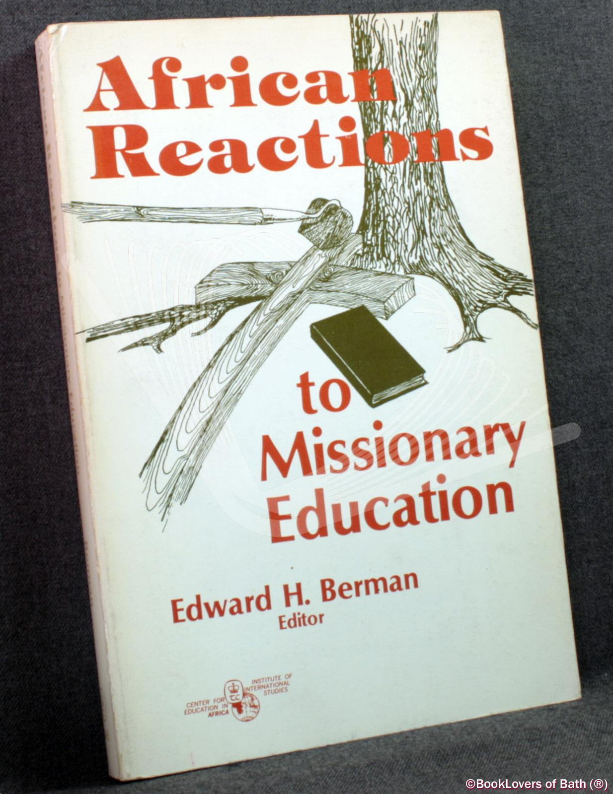 African Reactions to Missionary Education - Edward H. Berman