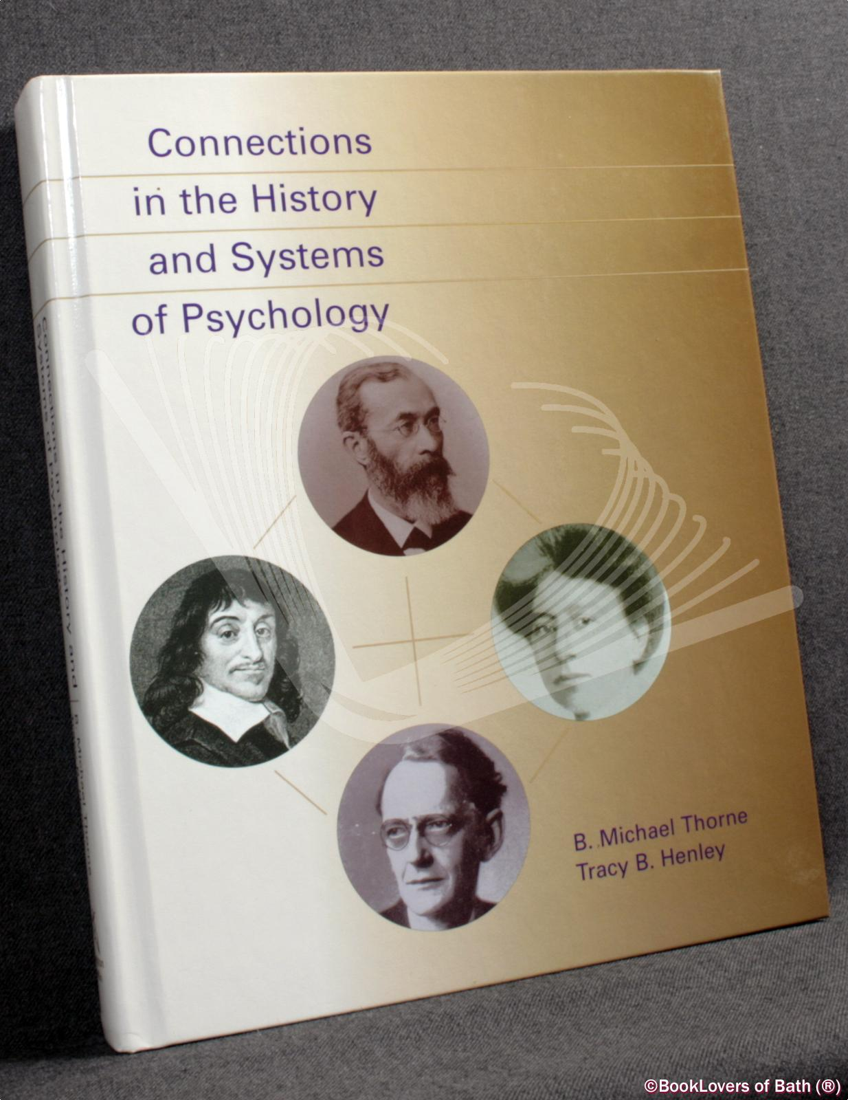 Connections in the History and Systems of Psychology - B. Michael Thorne & Tracy B. Henley