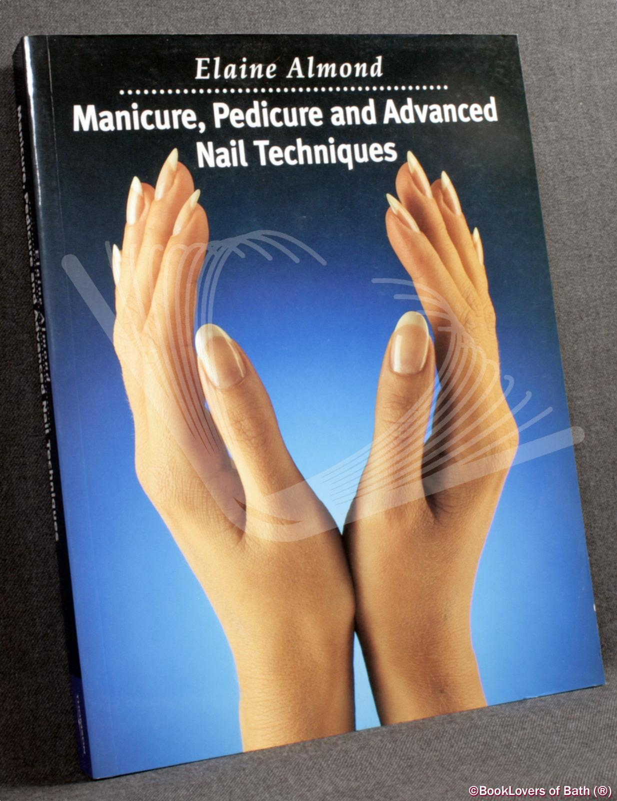 Manicure, Pedicure and Advanced Nail Techniques - Elaine Almond