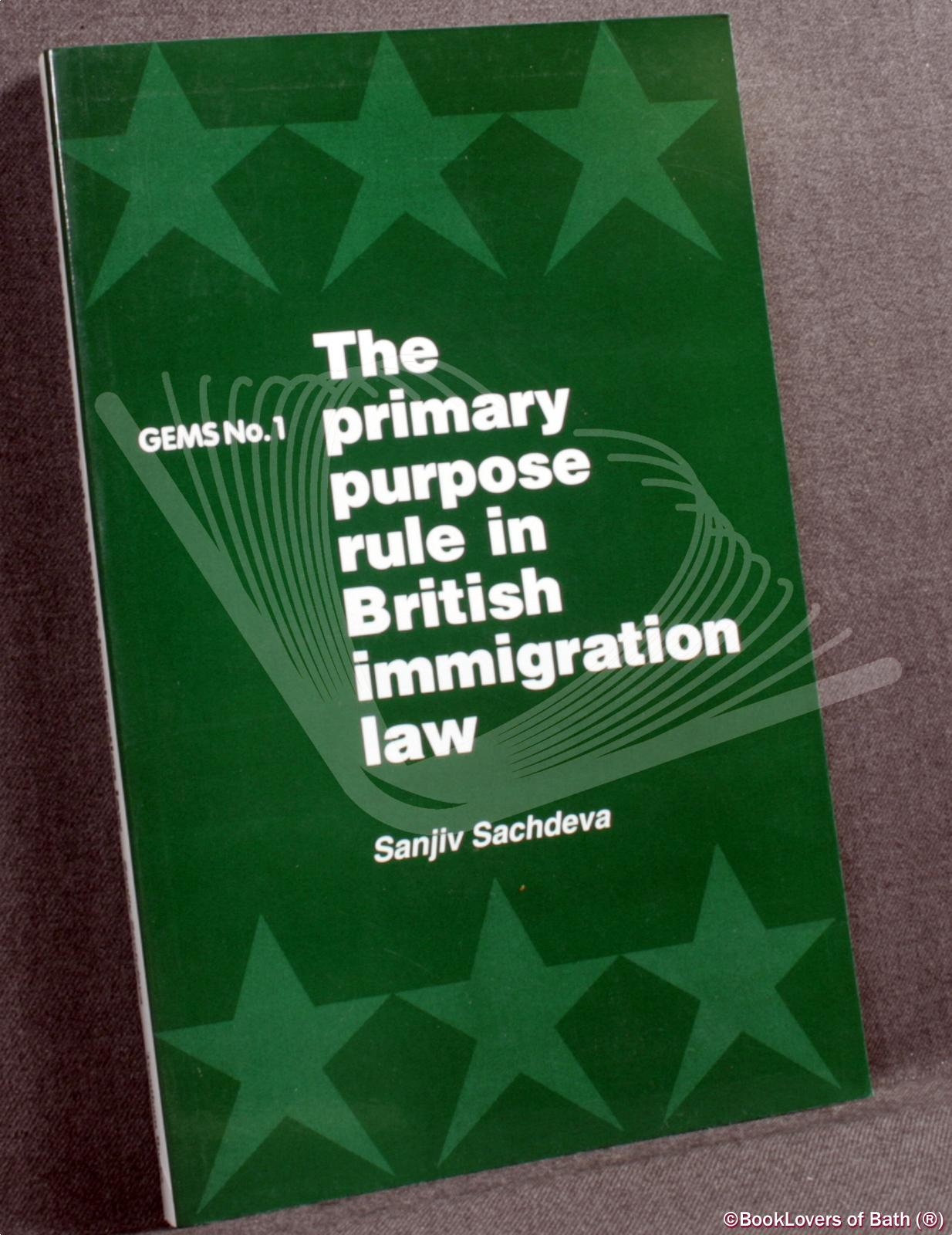 The Primary Purpose Rule in British Immigration Law - Sanjiv Sachdeva