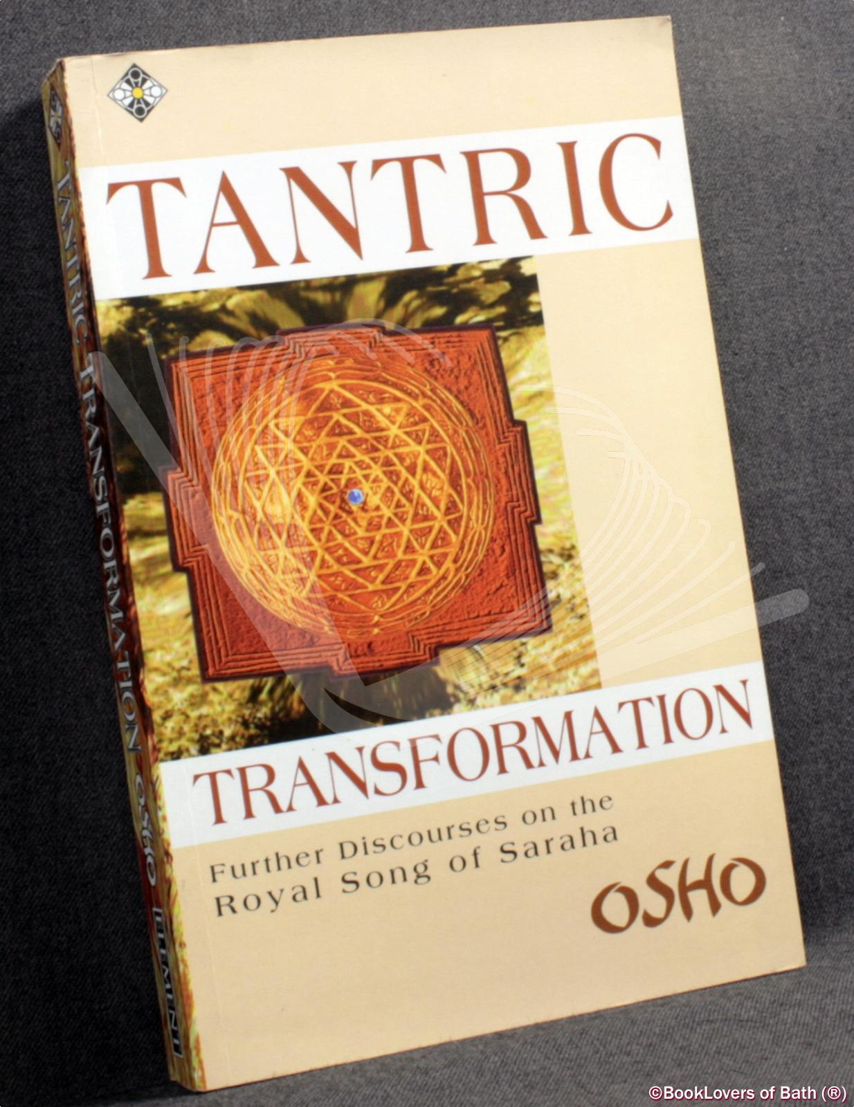 Tantric Transformation: Further Discourses on the Royal Song of Saraha - Osho