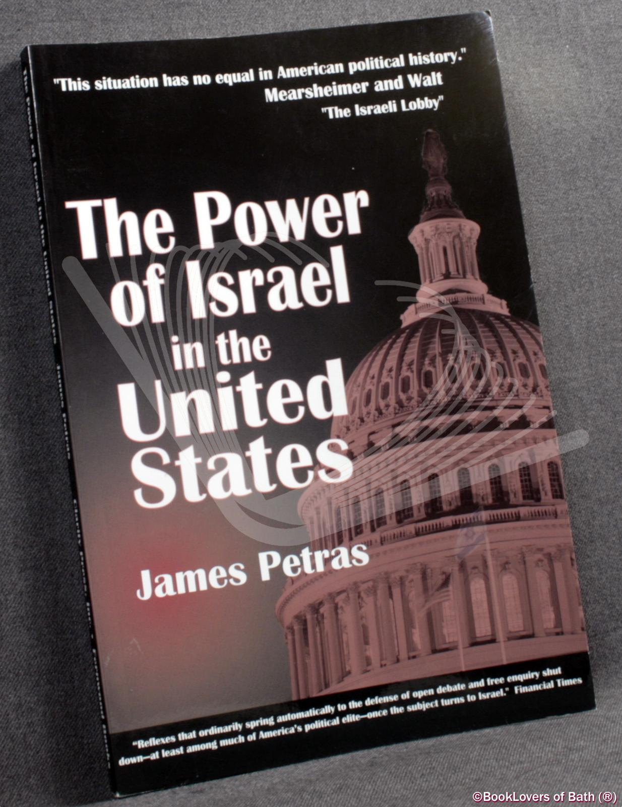 The Power of Israel in the United States - James F. Petras