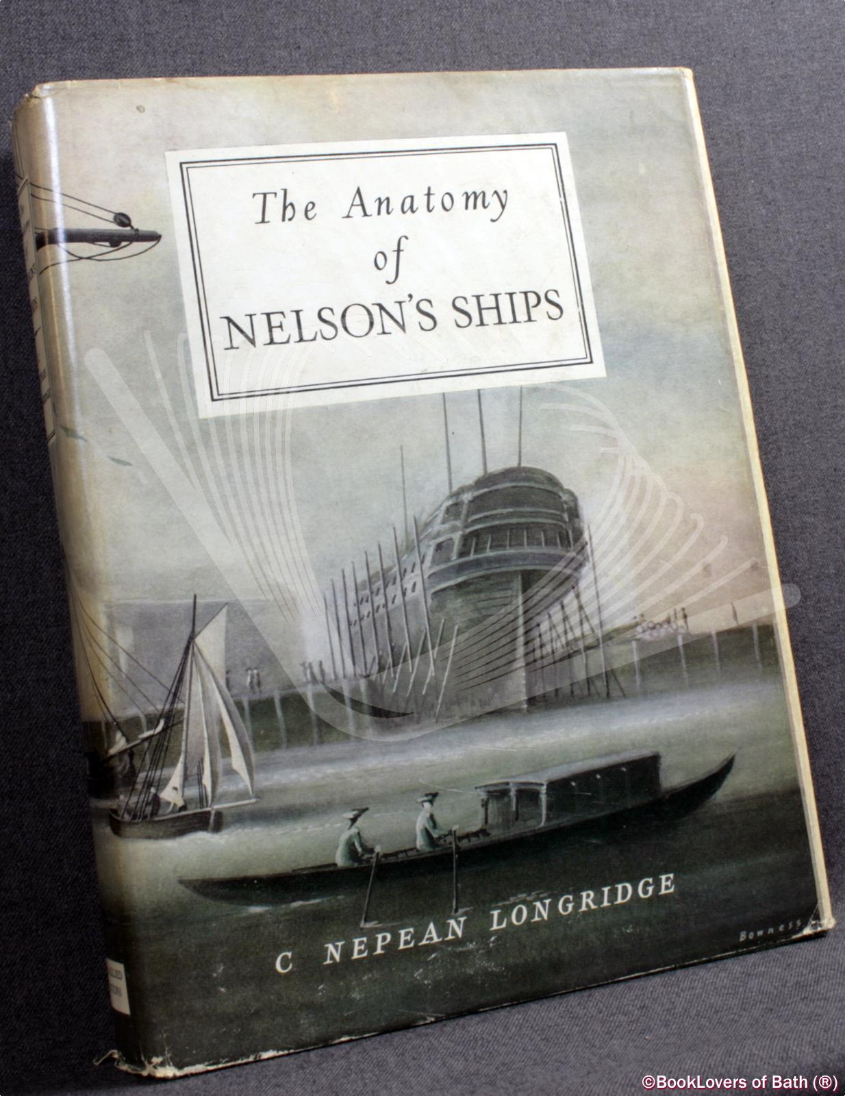 The Anatomy of Nelson's Ships - C. [Charles] Nepean Longridge