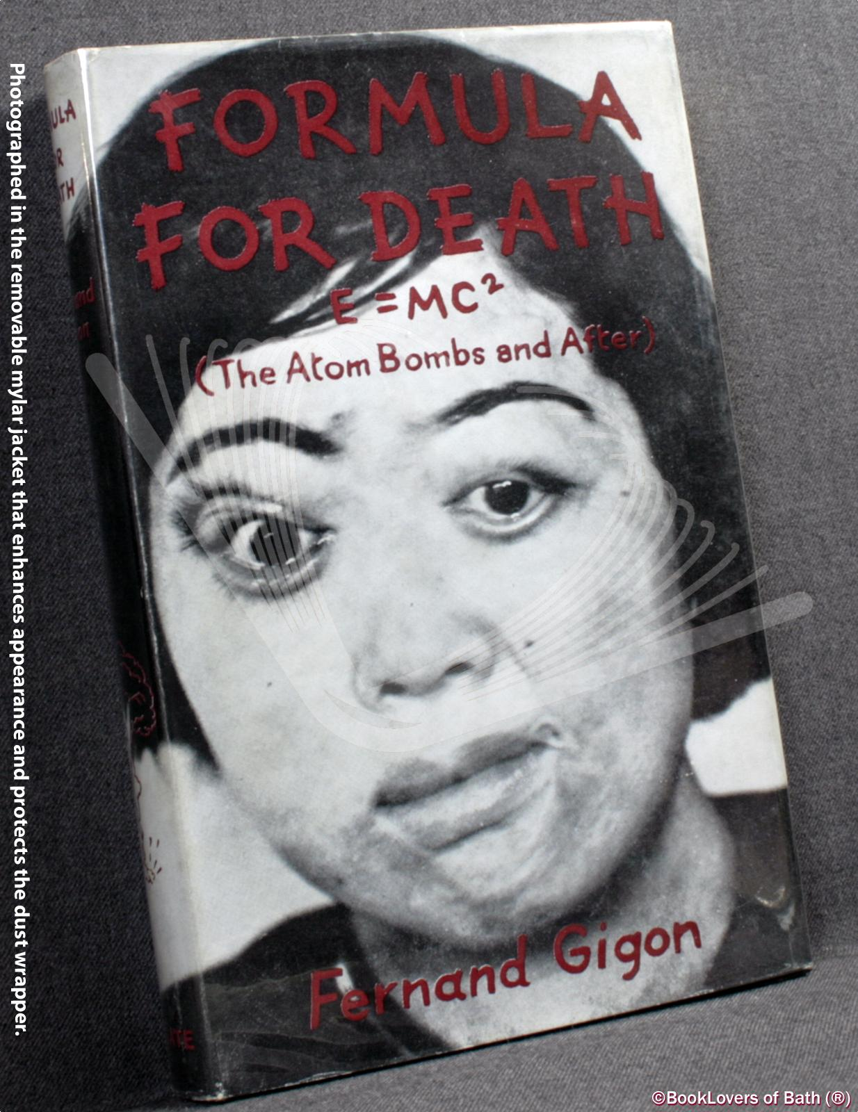 Formula for Death, E=mc2: The Atom Bombs and After - Fernand Gigon