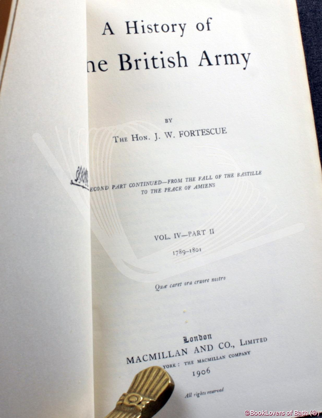 A History of the British Army: Vol. IV - Part II 1789-1801 J. W.
