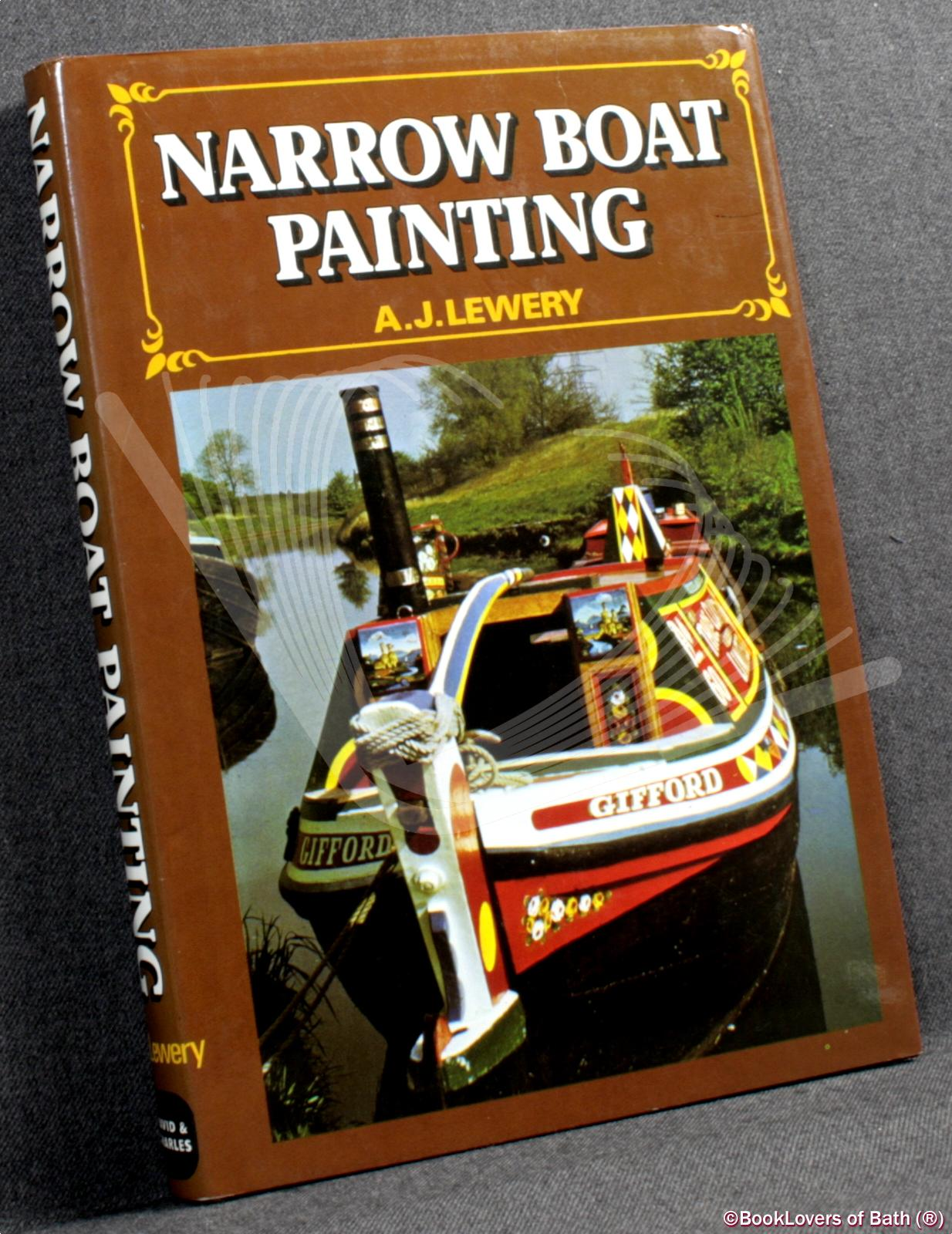 Narrow Boat Painting: A History and Description of the English Narrow Boats' Traditional Paintwork - A. J. [Anthony John] Lewery