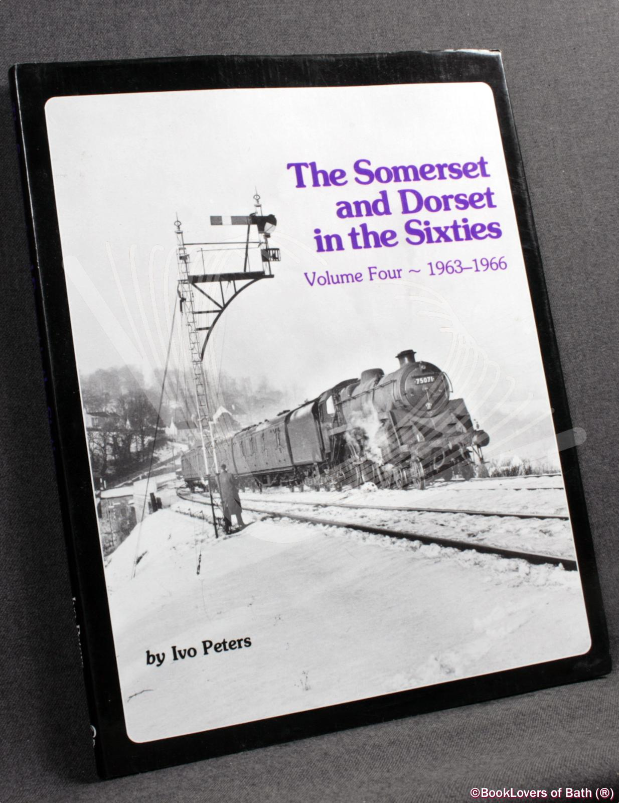 Somerset and Dorset in the Sixties: Part 4 1963-1966 - Ivo Peters