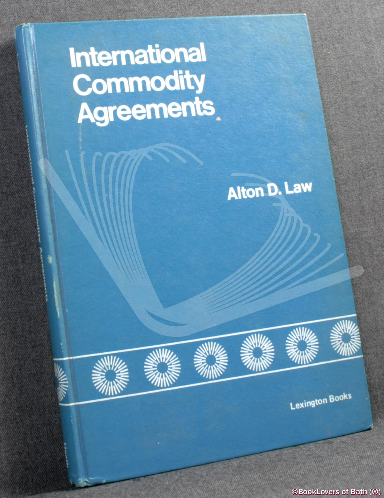 International Commodity Agreements - Alton D. Law