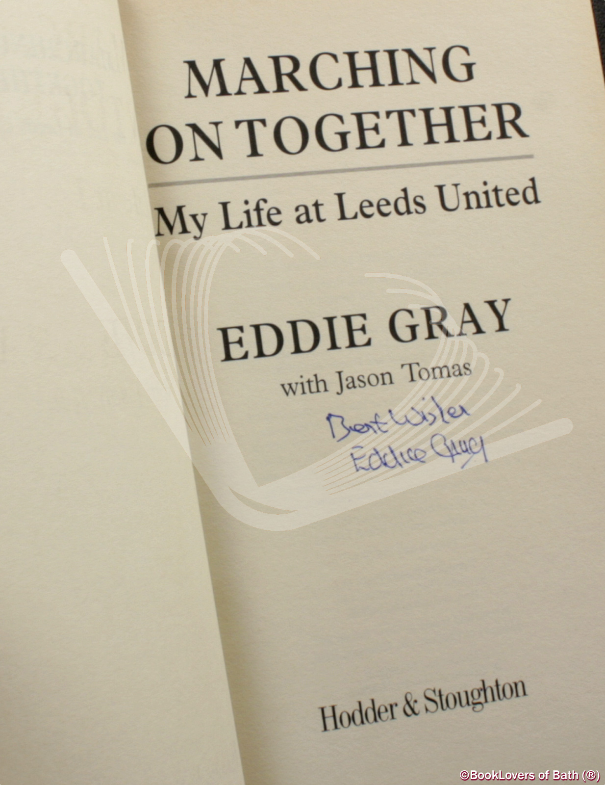 Marching on Together: My Life at Leeds United - Eddie Gray with Jason Tomas