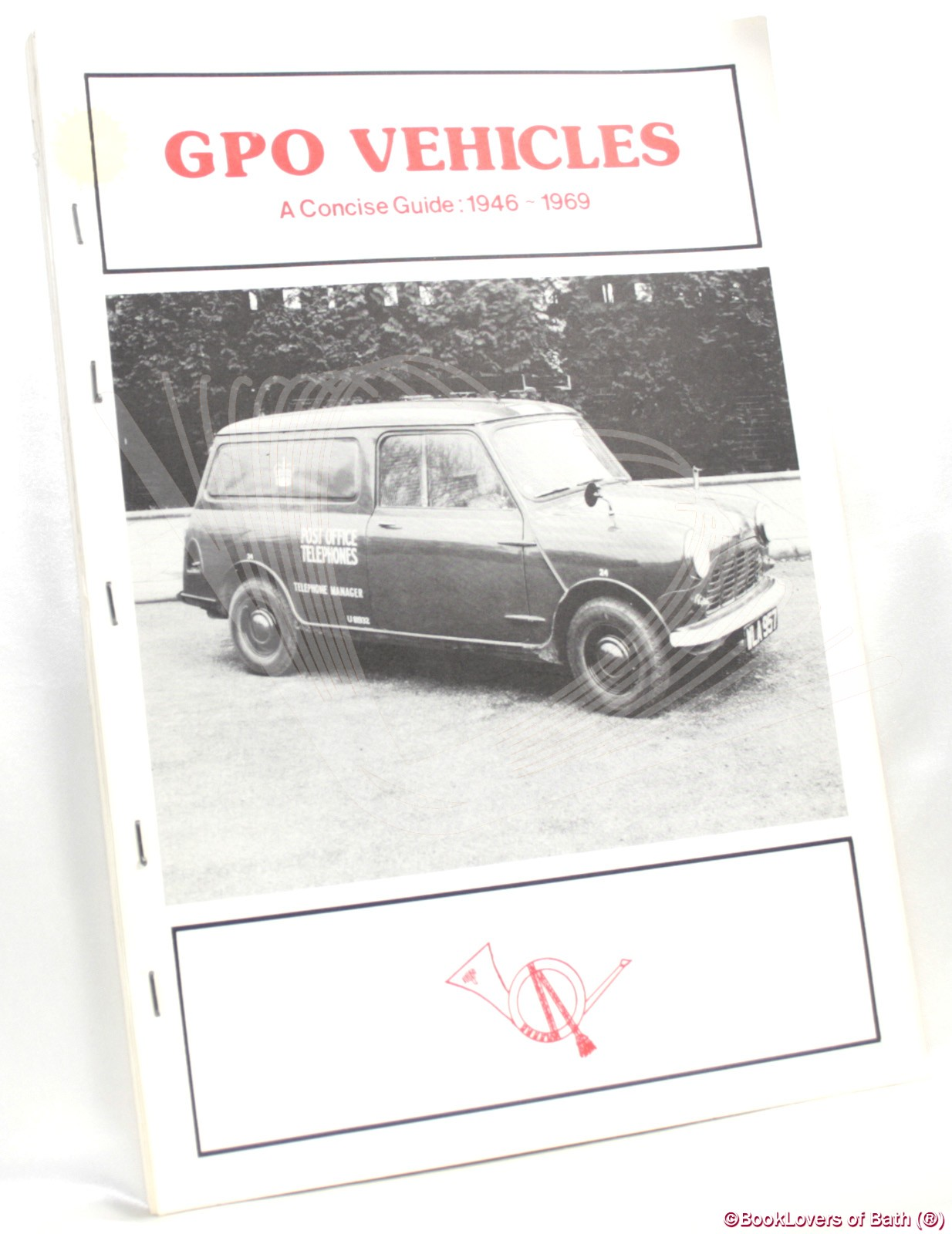 GPO Vehicles: A Concise Guide to Vehicle Numbering in the Fleet of the General Post Office 1946 - 1969 - Anon.