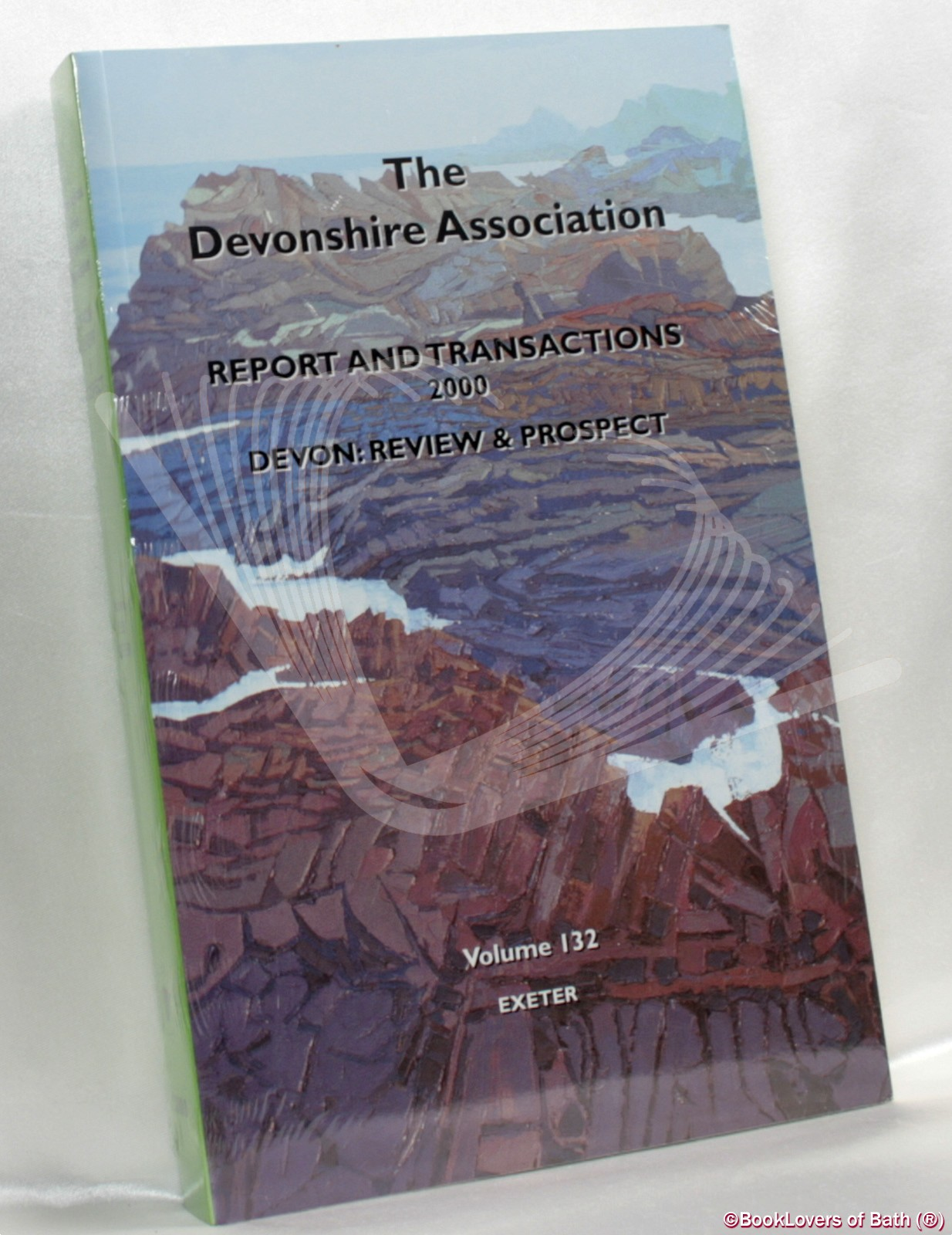 Report and Transactions of the Devonshire Association for the Advancement of Science, Literature and Art: Volume 132 Exeter 2000 - Anon.