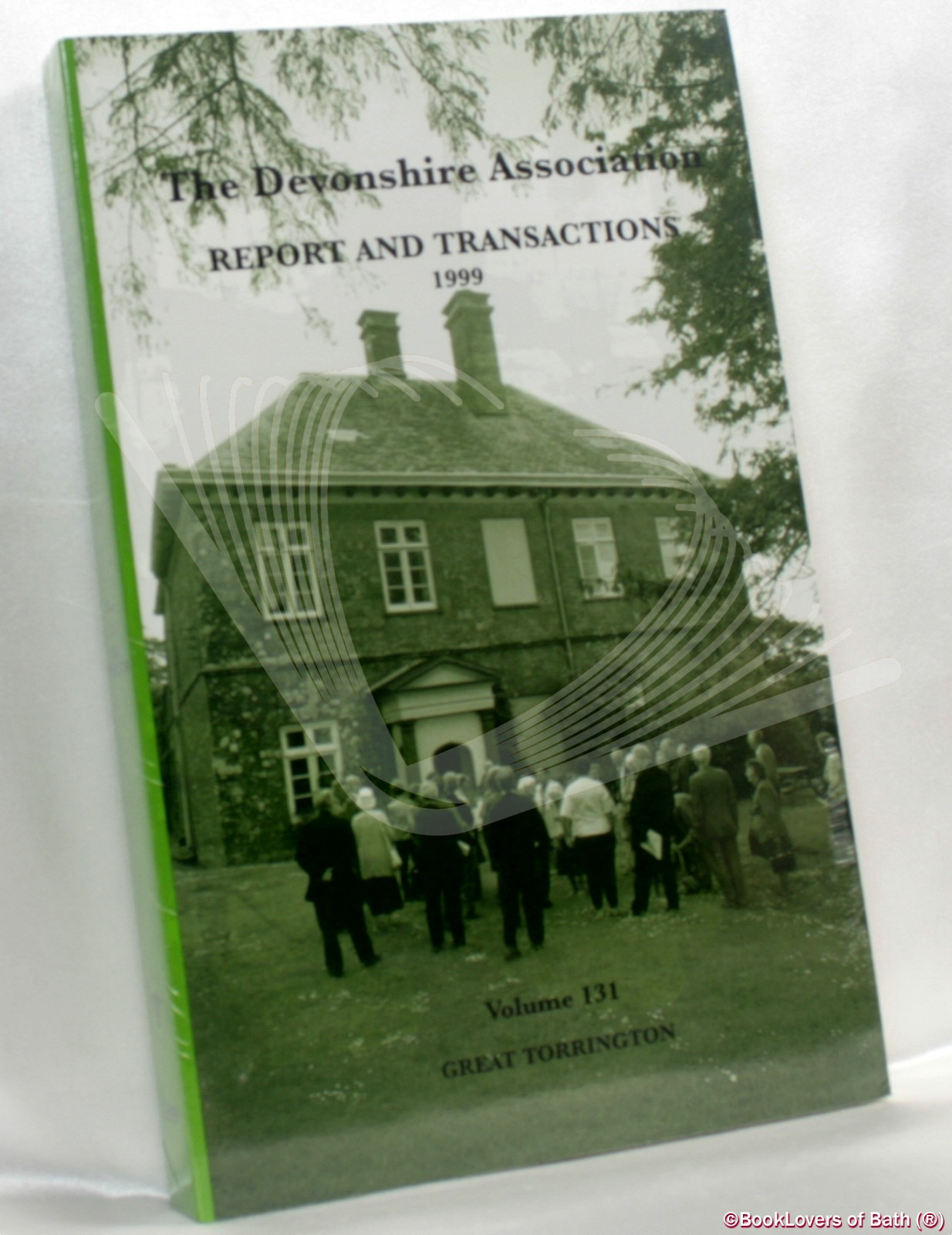 The Devonshire Association for the Advancement of Science, Literature and Art: Report and Transactions Volume 131 Great Torrington - Anon.