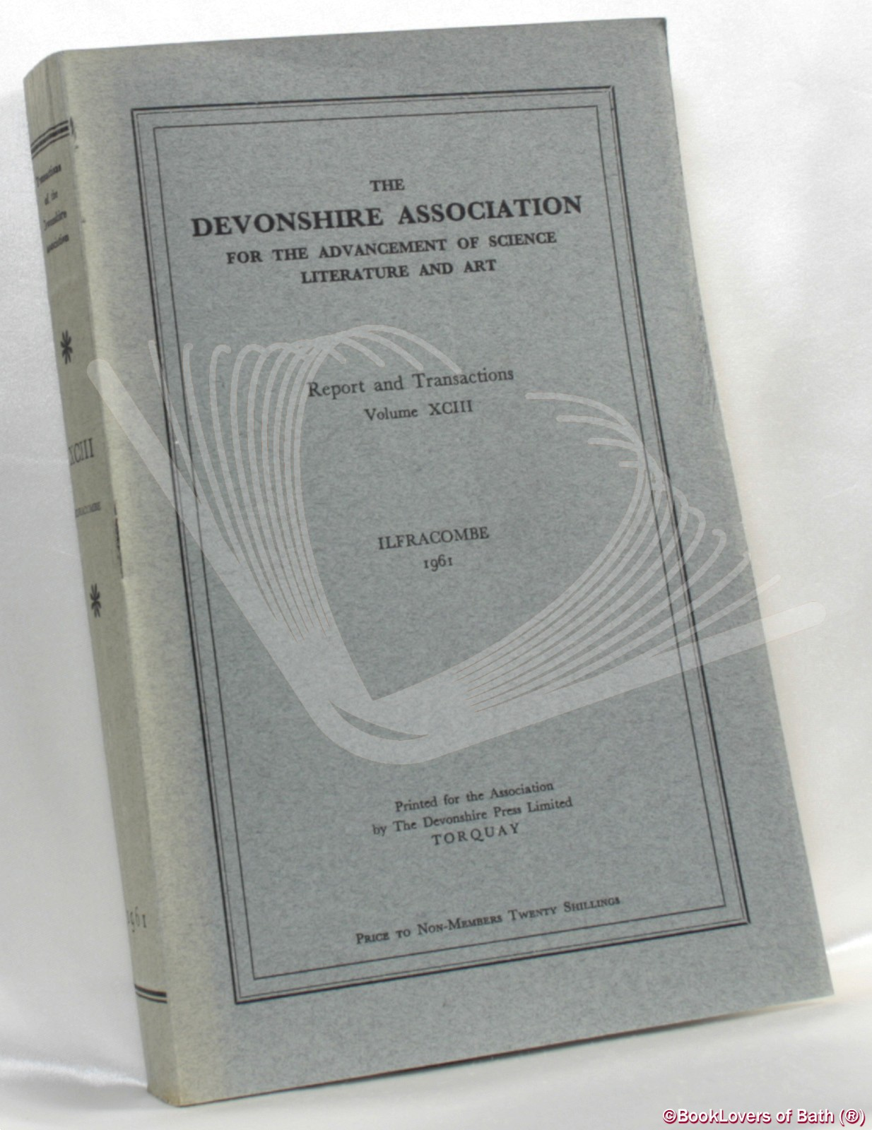 The Devonshire Association for the Advancement of Science, Literature and Art: Reports & Transactions Volume XCIII Ilfracombe 1961 - Anon.
