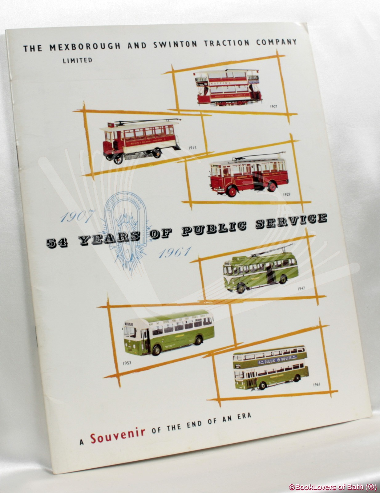 The Mexborough and Swinton Traction Company Limited 1907-1961 54 Years of Public Service: A Souvenir of the End of an Era - Anon
