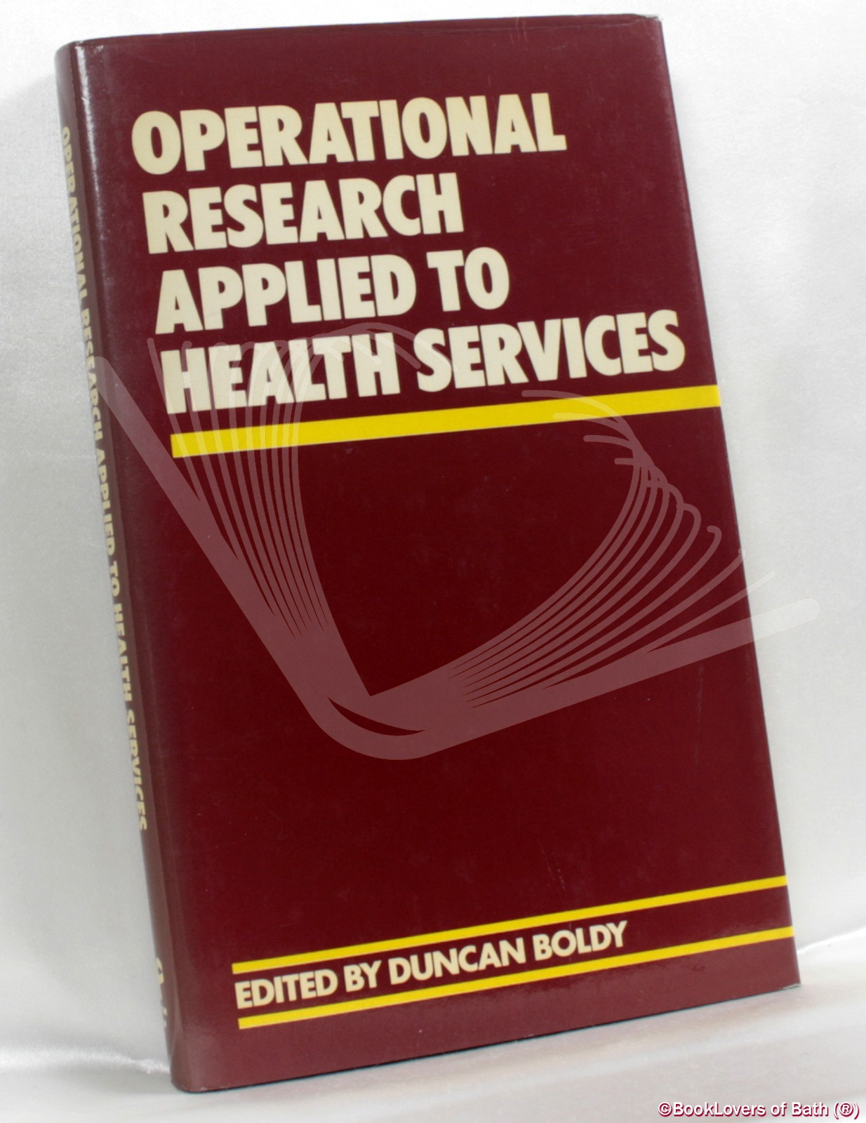 Operational Research Applied to Health Services - Edited by Duncan Boldy