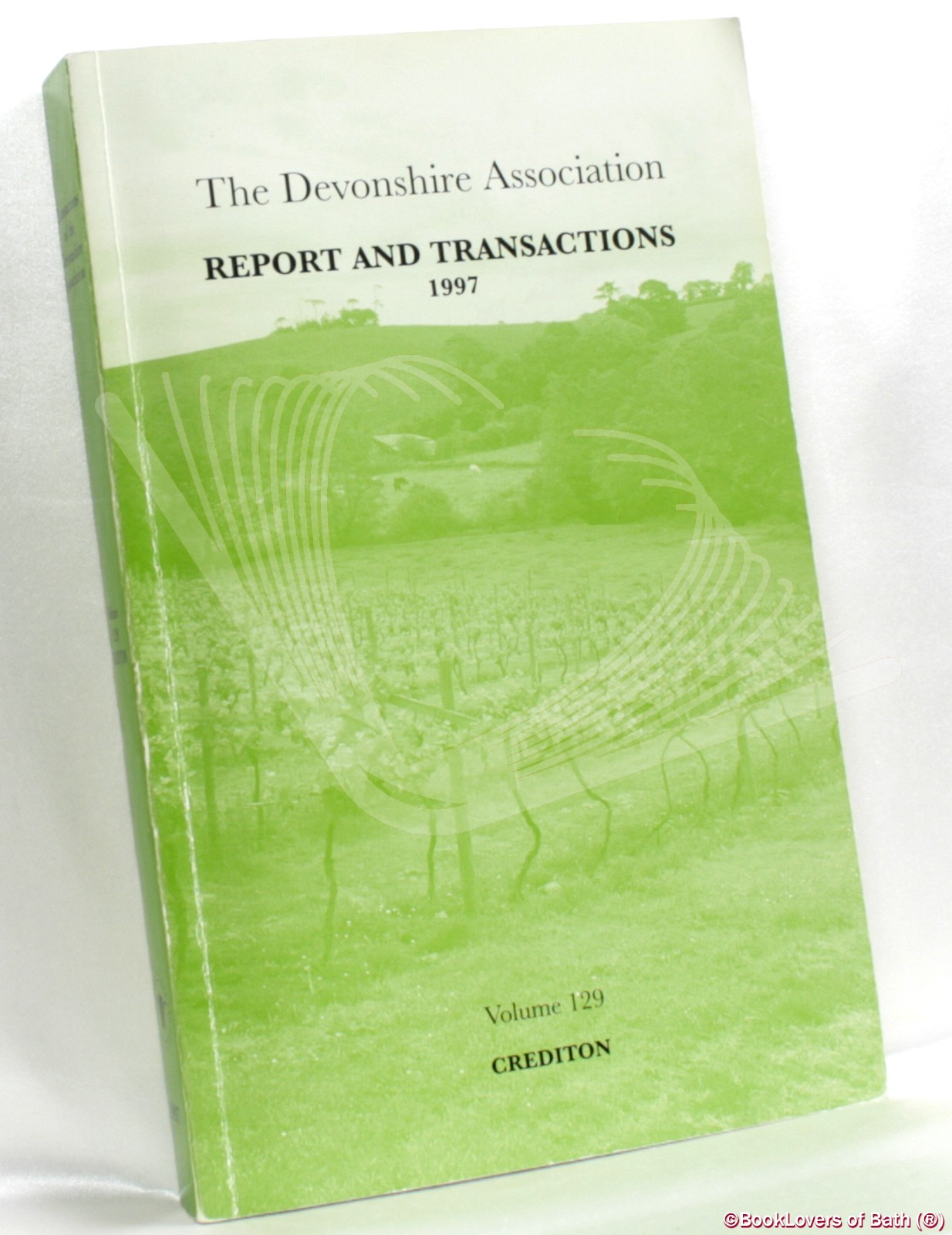 The Devonshire Association for the Advancement of Science, Literature and Art: Reports & Transactions Volume 129 Crediton 1997 - Anon.