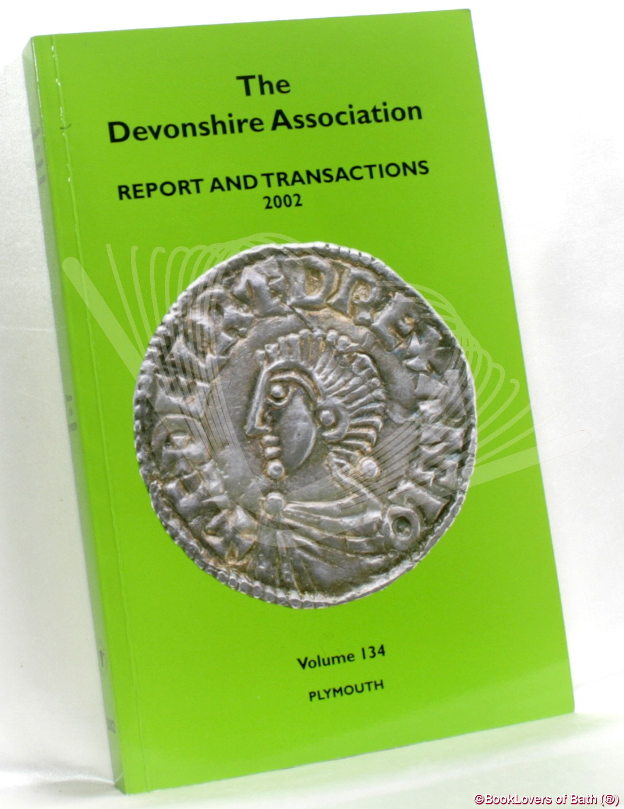 The Devonshire Association for the Advancement of Science, Literature and Art: Reports & Transactions Volume 134 Plymouth 2002 - Anon.