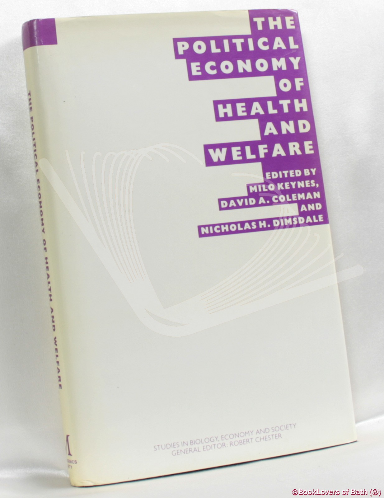 The Political Economy of Health and Welfare: Proceedings of the Twenty-second Annual Symposium of the Eugenics Society, London, 1985 - Edited by Milo Keynes, David A. Coleman & Nicholas H. Dimsdale