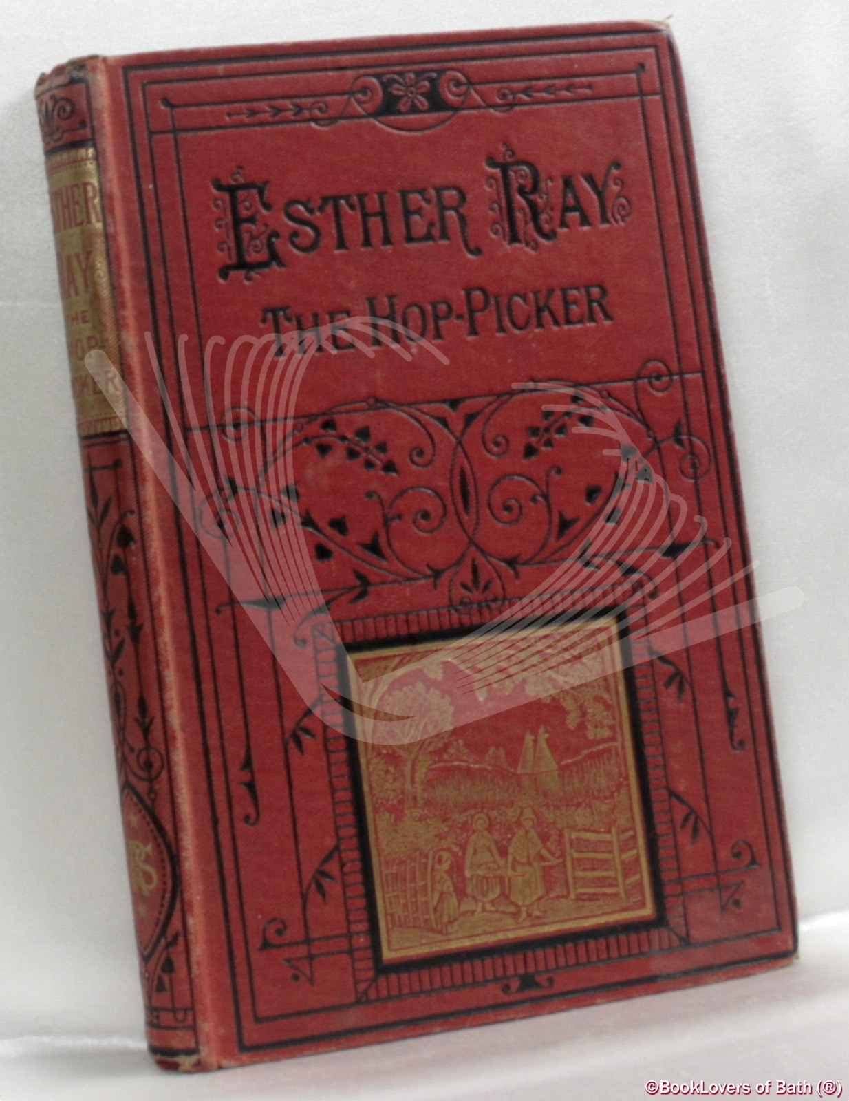 Esther Ray, the Hop-Picker by the Author of Josey the Runaway, Bessie Bleak, Etc. - Esther Ray