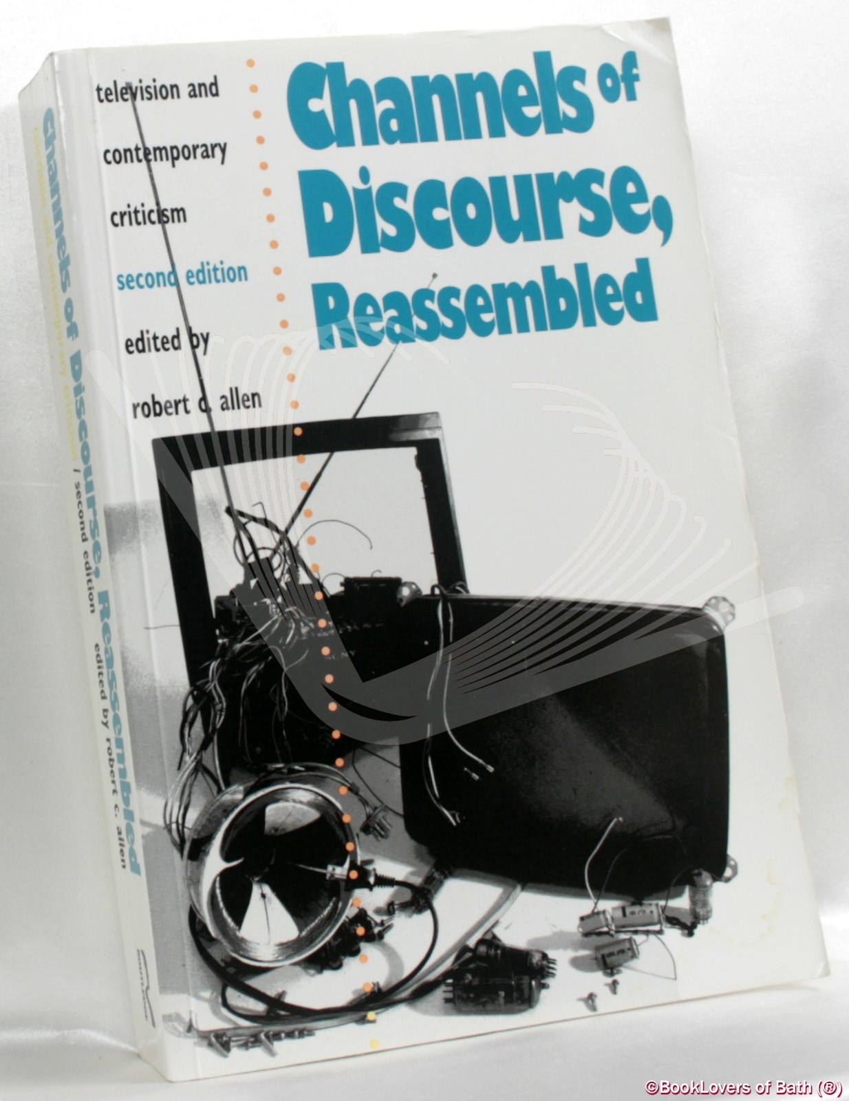 Channels of Discourse, Reassembled: Television and Contemporary Criticism - Robert C. Allen