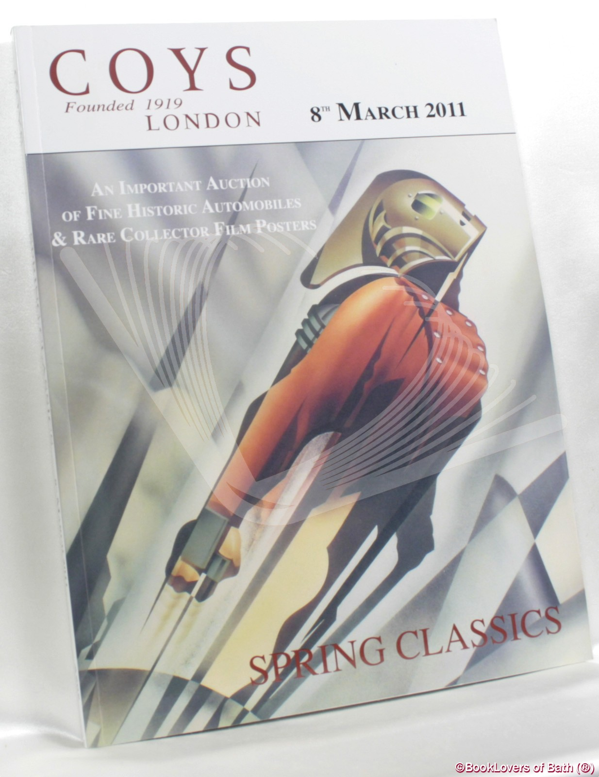 Spring Classics: An Important Auction of Fine Historic Automobiles, & Rare Collector Film Posters 8th March 2011 At the Royal Horticultural Halls, London - Anon.