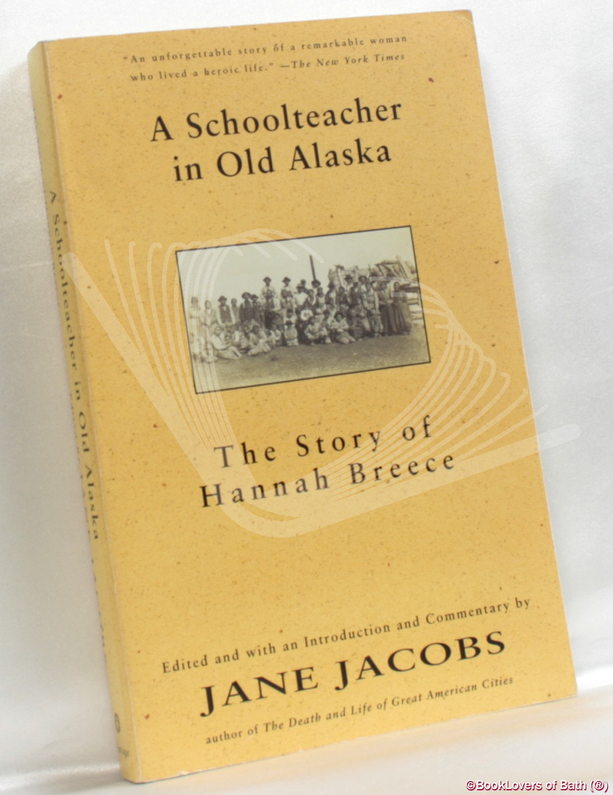 A Schoolteacher in Old Alaska: The Story of Hannah Breece - Edited by Jane Jacobs