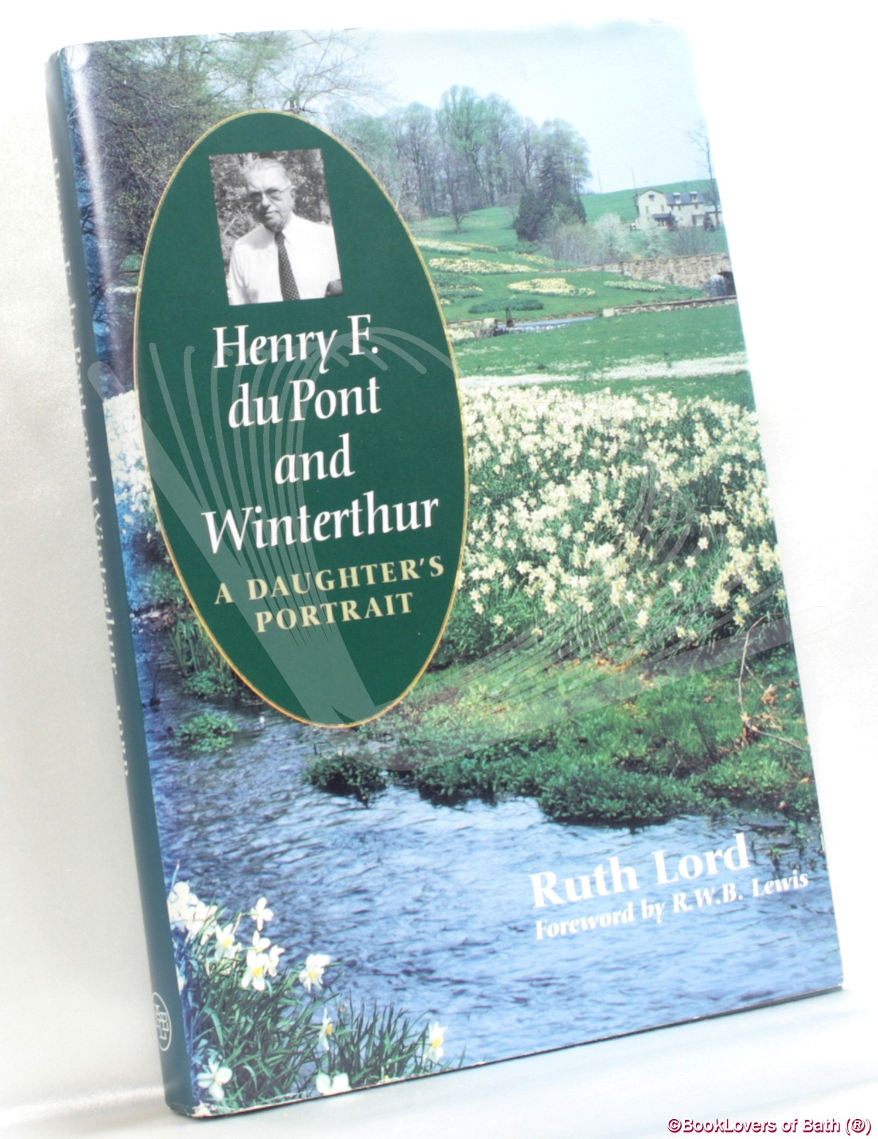 Henry F. Du Pont and Winterthur: A Daughter's Portrait - Ruth Lord
