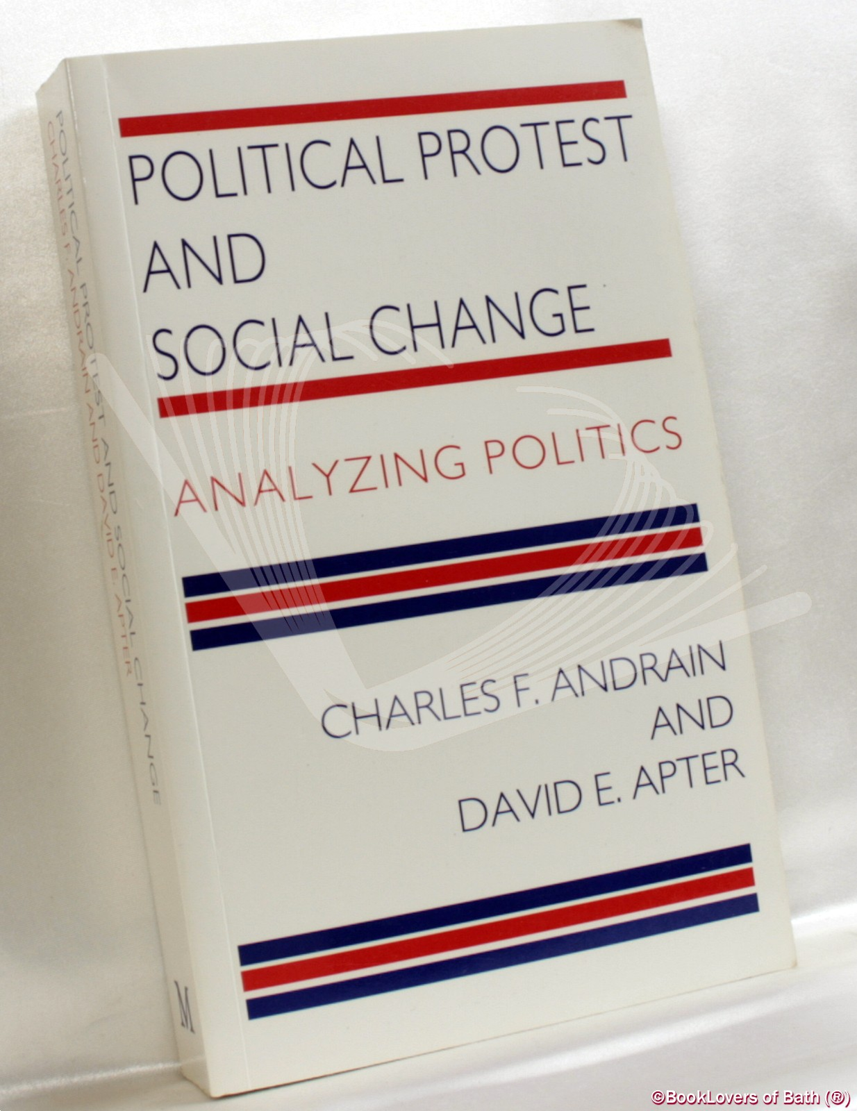 Political Protest and Social Change: Analyzing Politics - Charles F. Andrain & David E. Apter