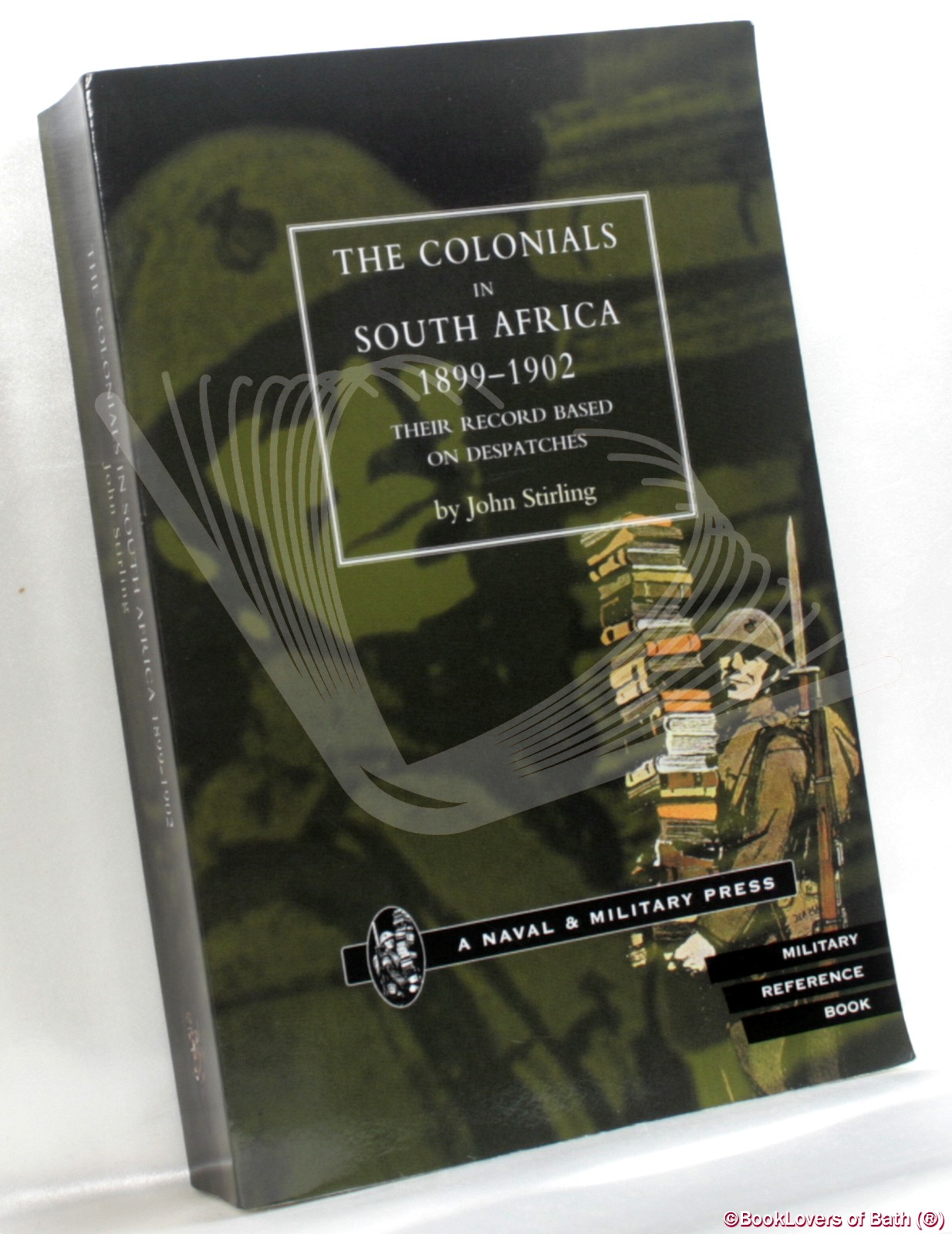 The Colonials in South Africa, 1899-1902: Their Record, Based on the Despatches - John Stirling
